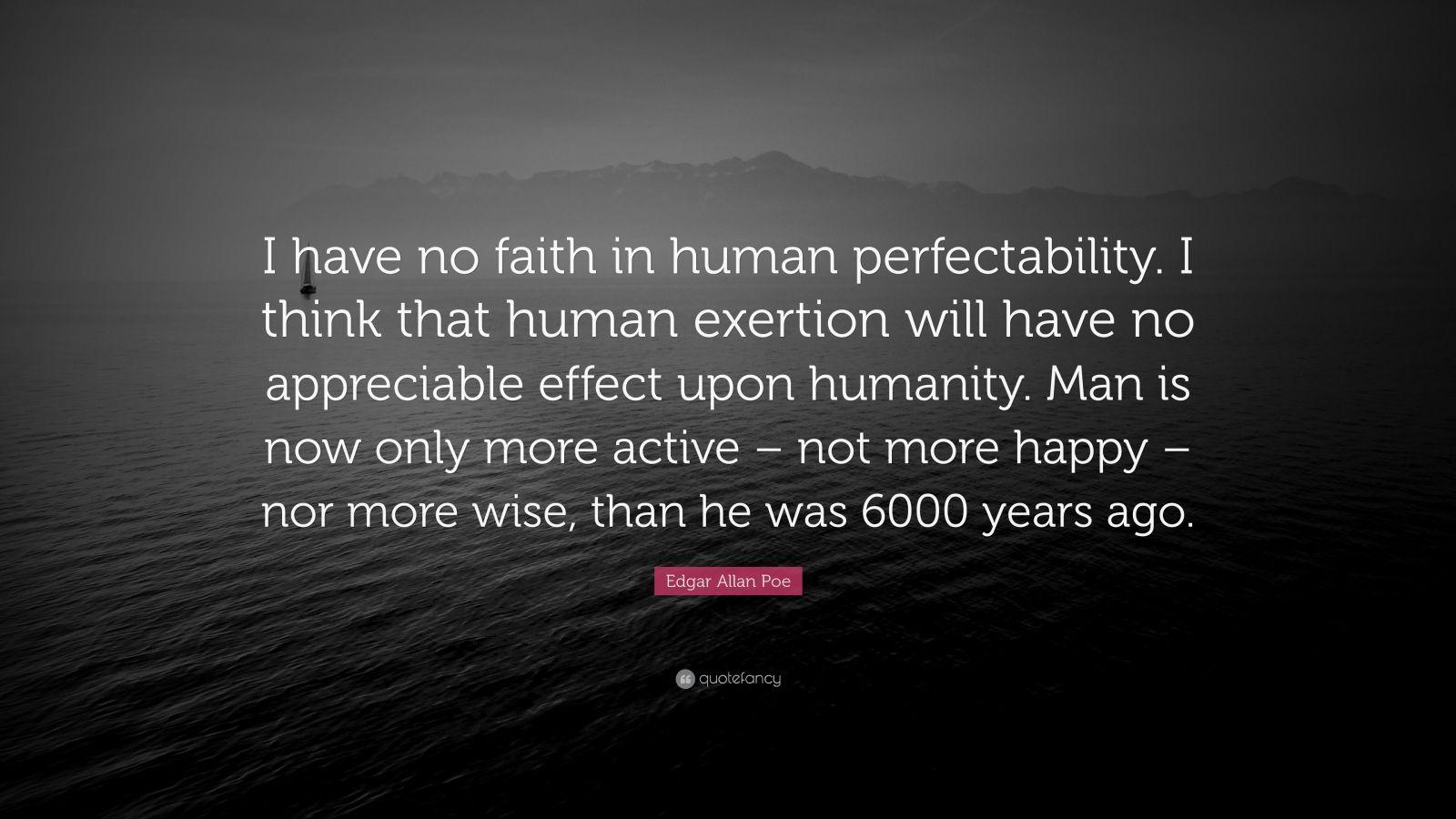 Edgar Allan Poe Quotes Wallpaper Edgar Allan Poe Quote I Have No Faith In Human