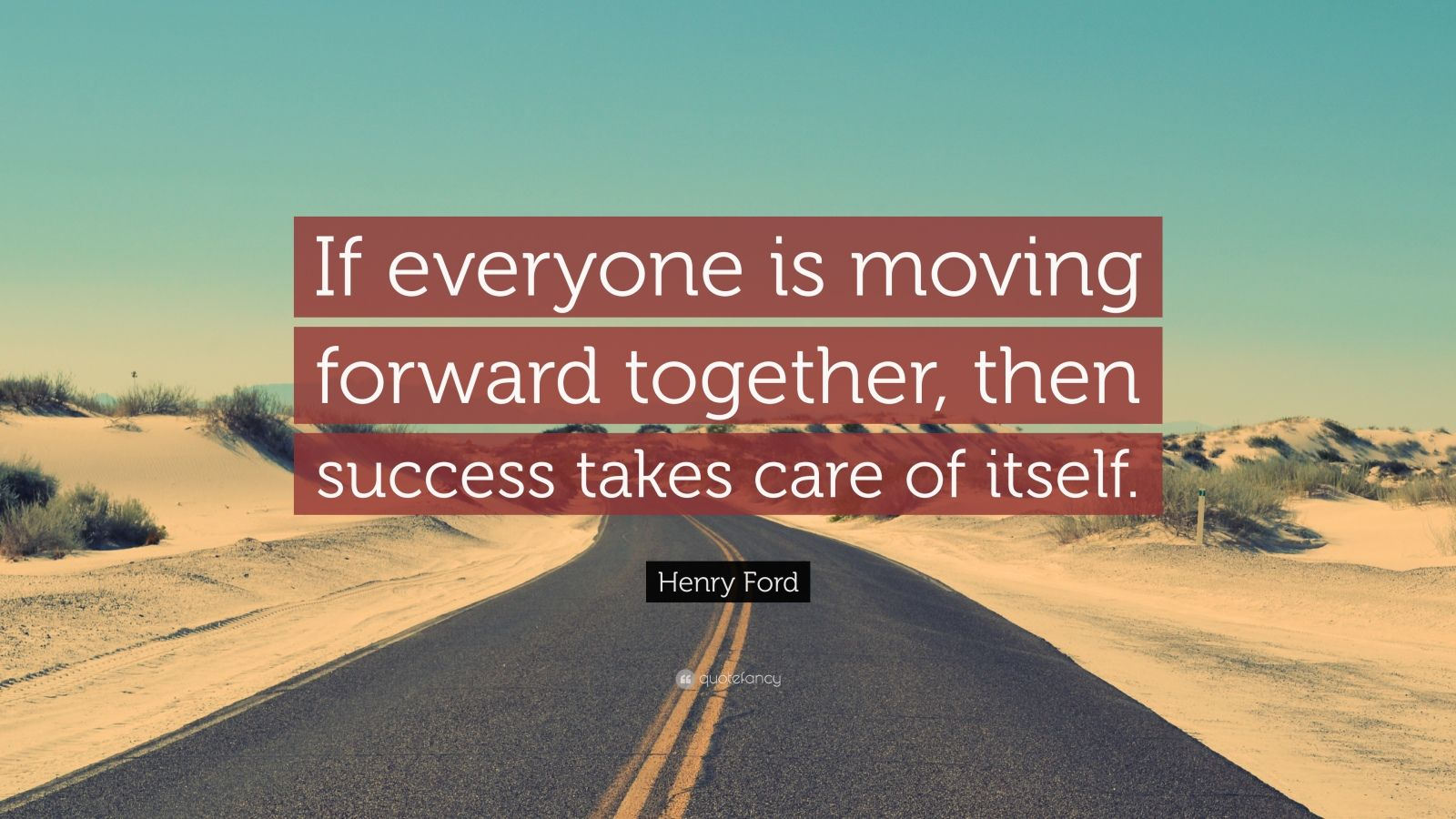Steve Jobs Motivational Quotes Wallpaper Henry Ford Quote If Everyone Is Moving Forward Together