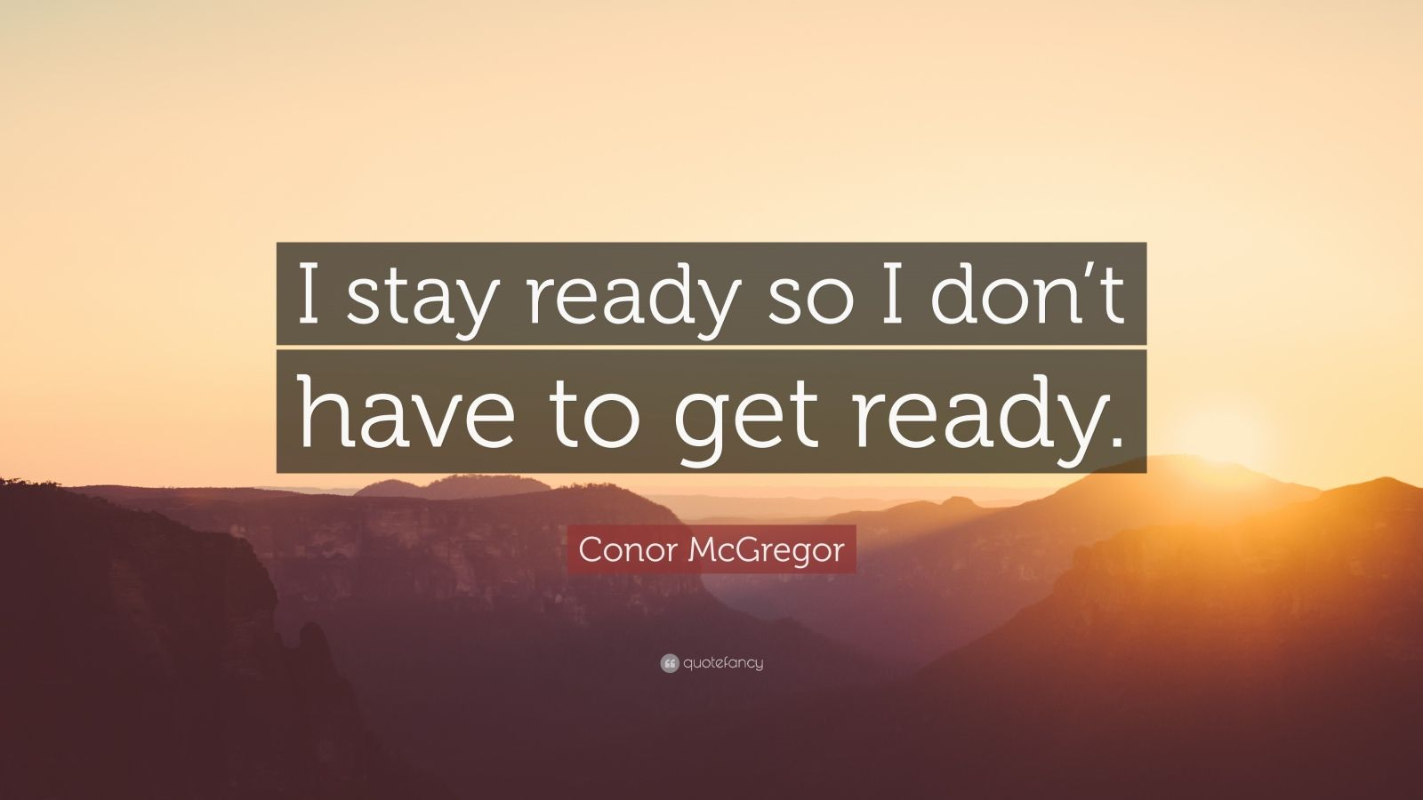 Conor Mcgregor Quote Wallpaper Conor Mcgregor Quote I Stay Ready So I Don T Have To Get