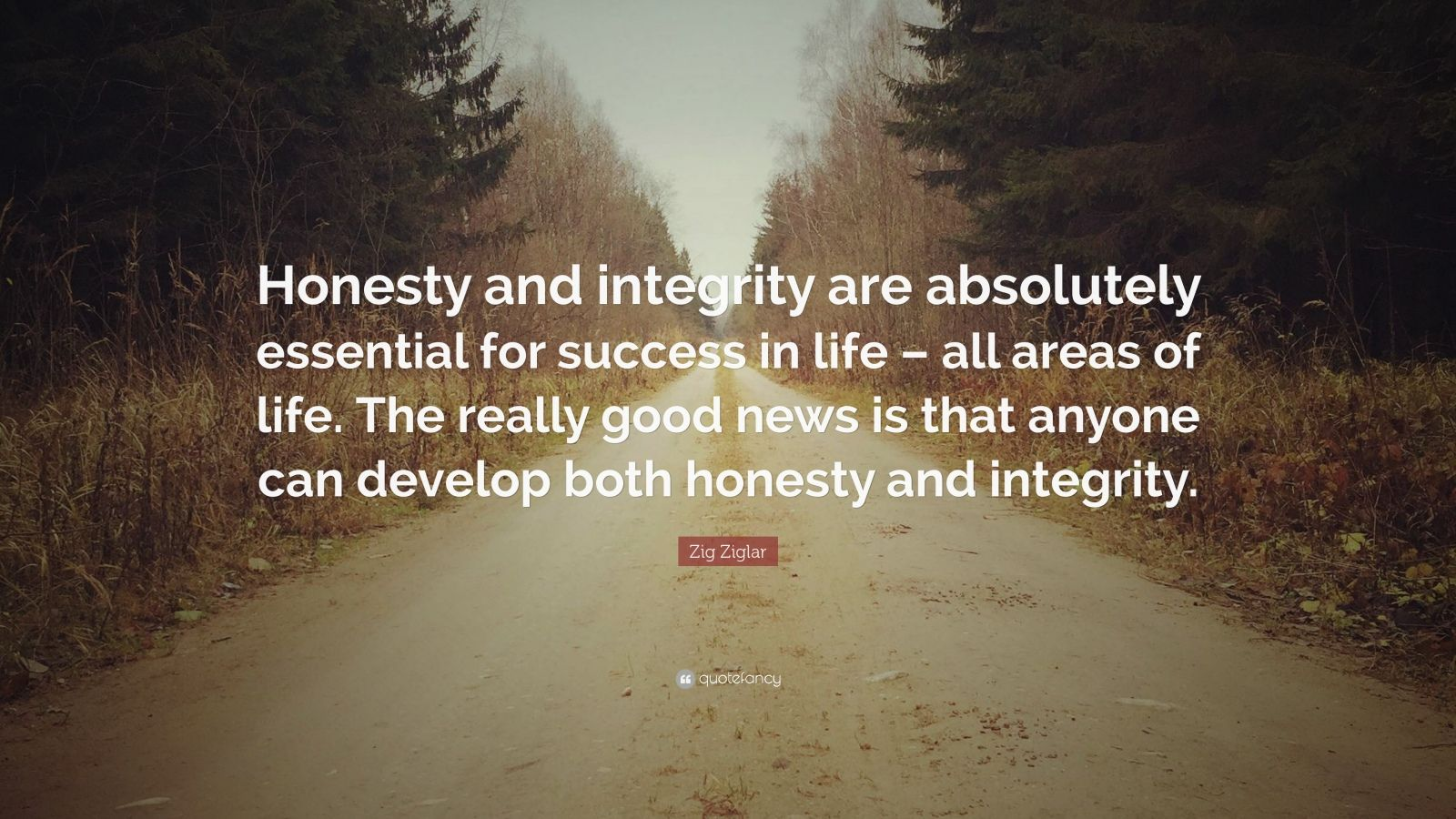 Fancy Quote Wallpaper Zig Ziglar Quote Honesty And Integrity Are Absolutely