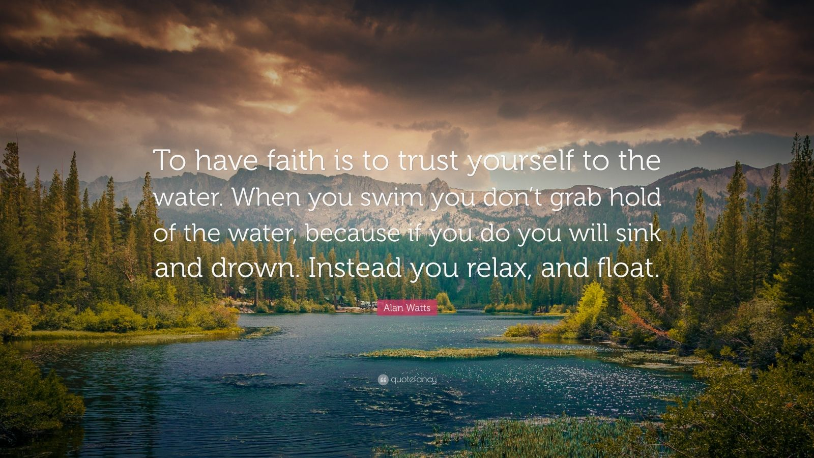 Nice Wallpapers With Inspiring Quotes Alan Watts Quote To Have Faith Is To Trust Yourself To