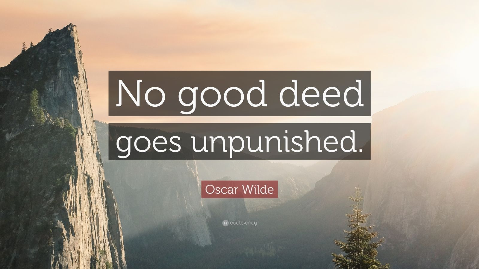 Courage Wallpapers Quotes Oscar Wilde Quote No Good Deed Goes Unpunished 18