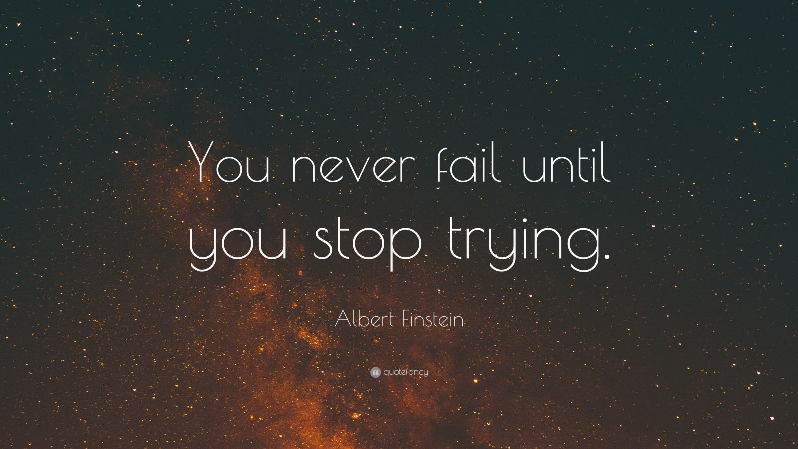 Hd Wallpapers For Laptop 15 6 Inch Screen Albert Einstein Quote You Never Fail Until You Stop