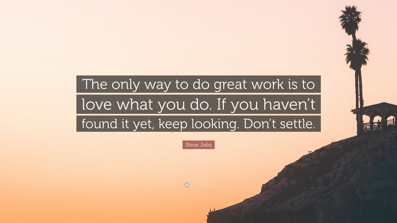 Go Get It Girl Laptop Wallpaper Steve Jobs Quote The Only Way To Do Great Work Is To