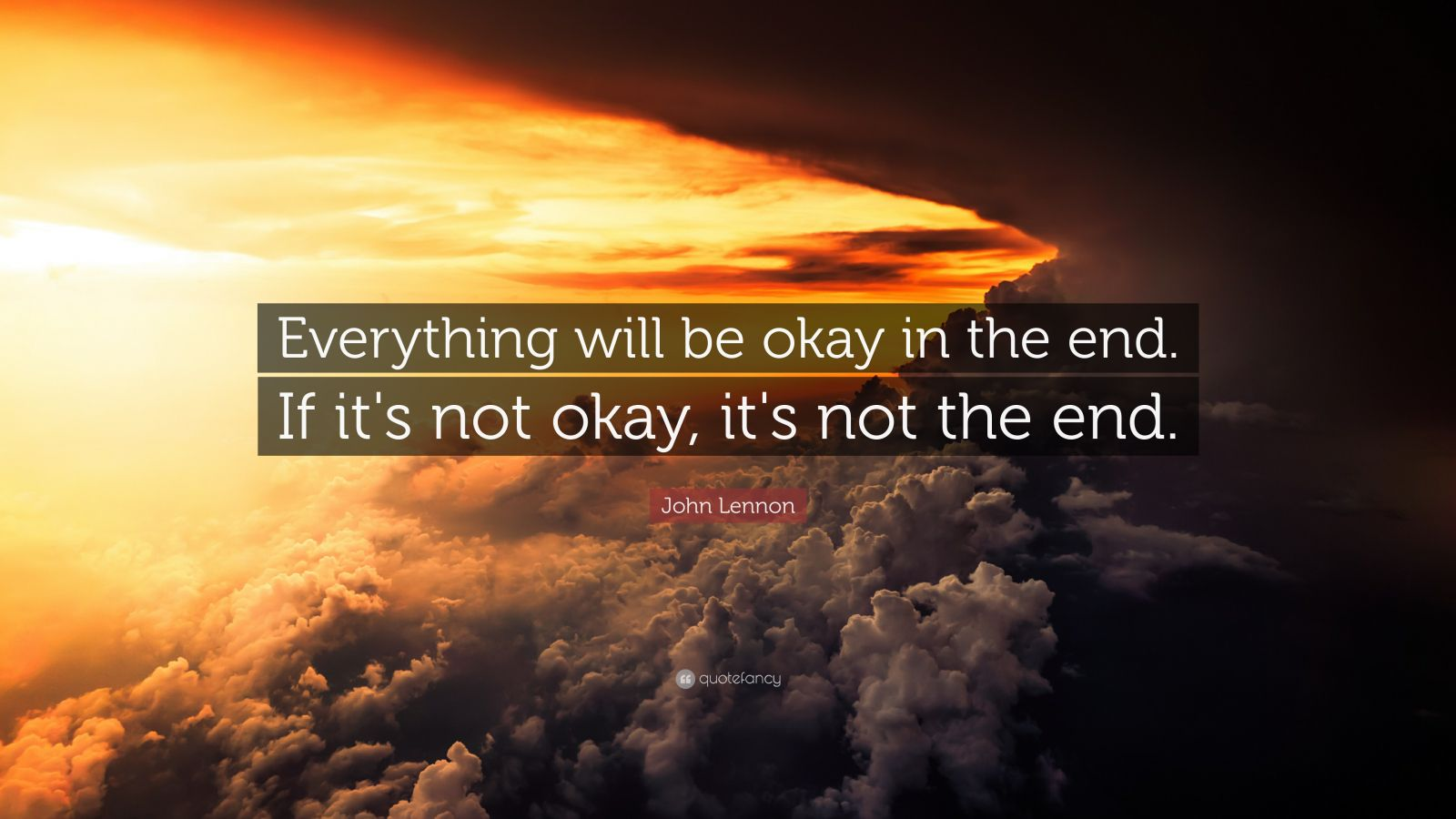 Beautiful Life Wallpapers With Quotes John Lennon Quote Everything Will Be Okay In The End If