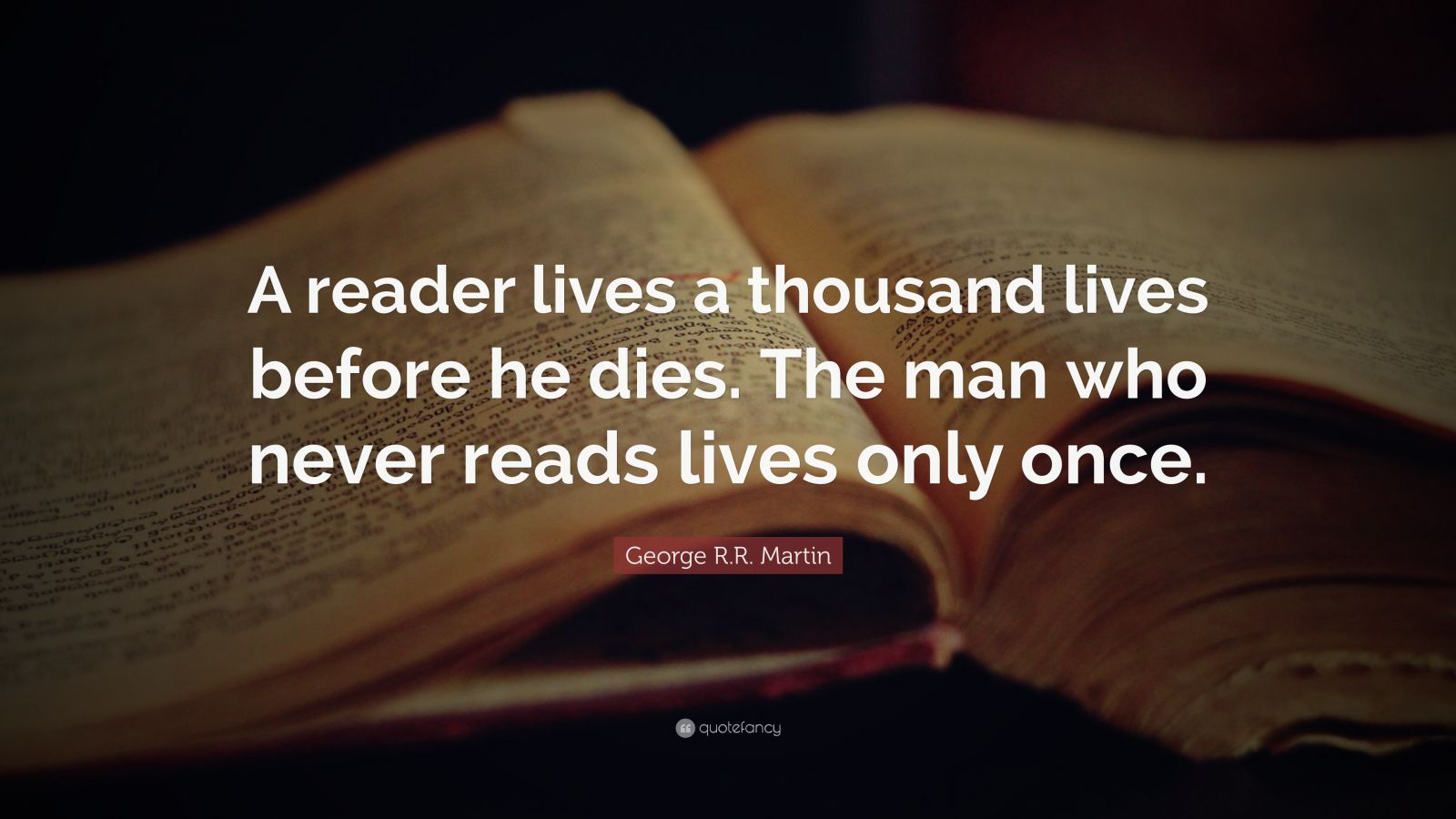 Malcolm X Wallpaper Quotes George R R Martin Quote A Reader Lives A Thousand Lives