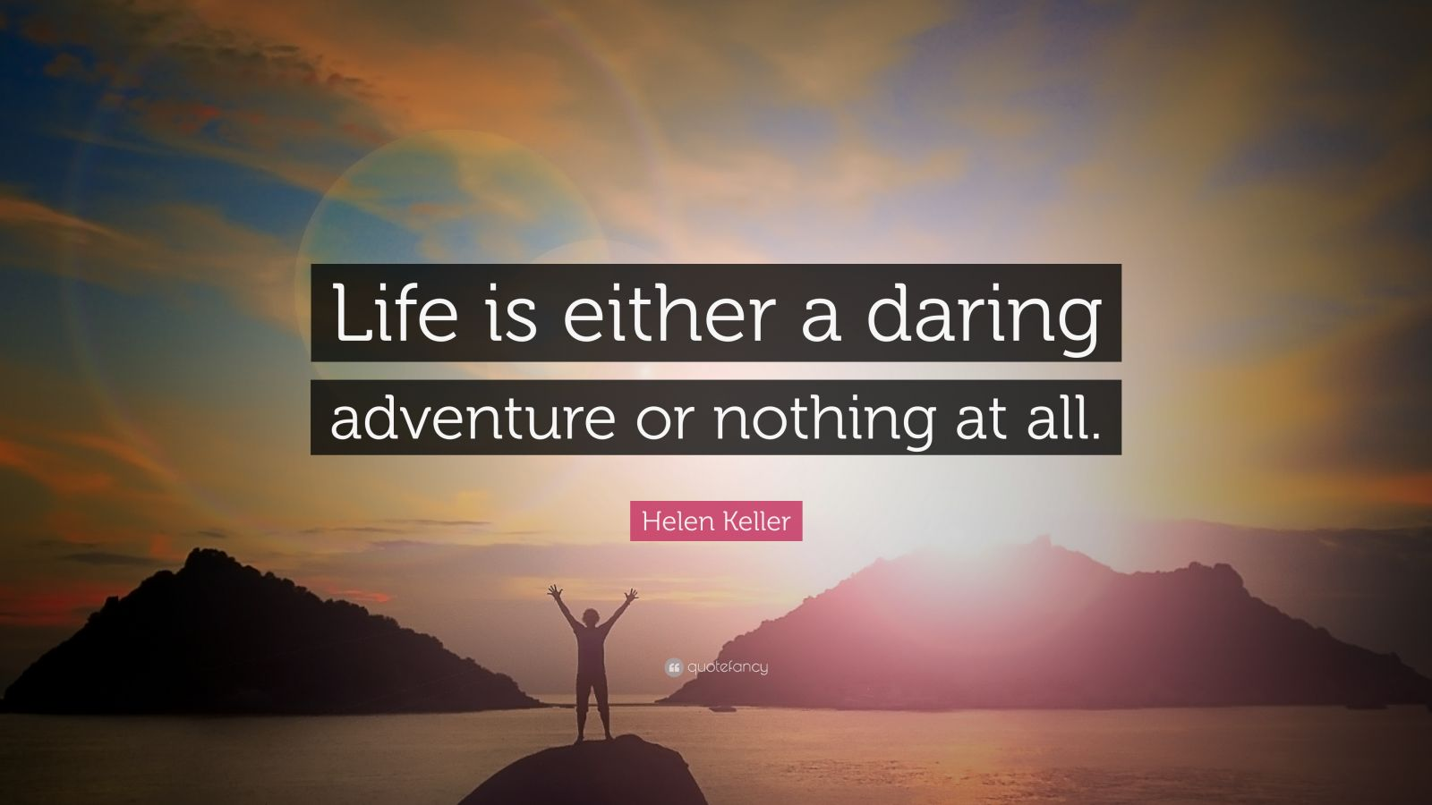 Love Inspiring Quotes Wallpaper Helen Keller Quote Life Is Either A Daring Adventure Or