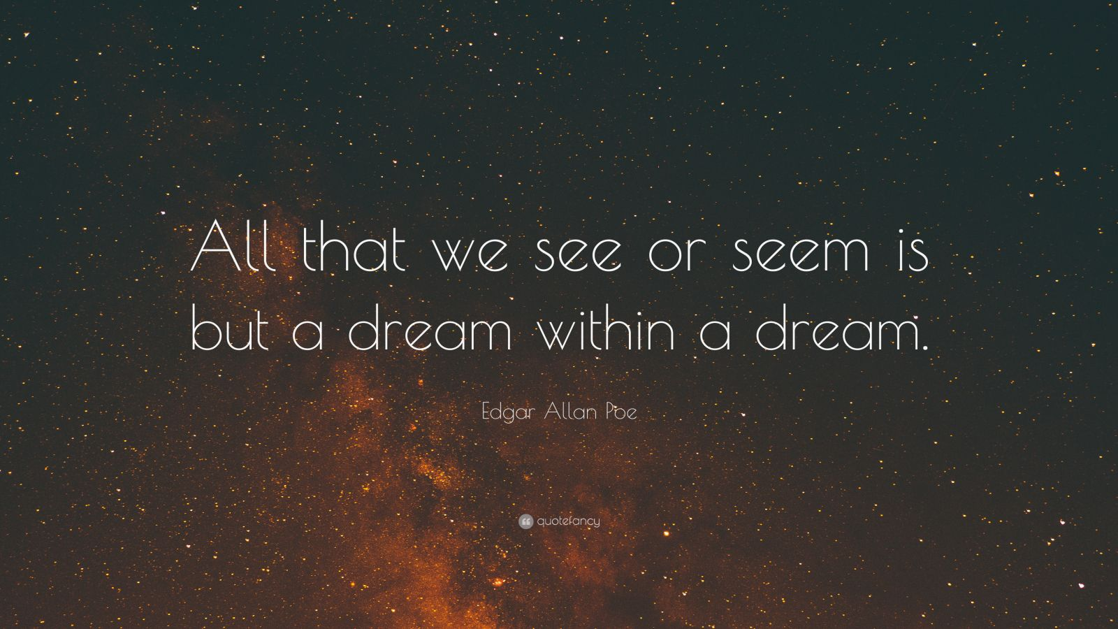 Theodore Roosevelt Wallpaper Quote Edgar Allan Poe Quote All That We See Or Seem Is But A