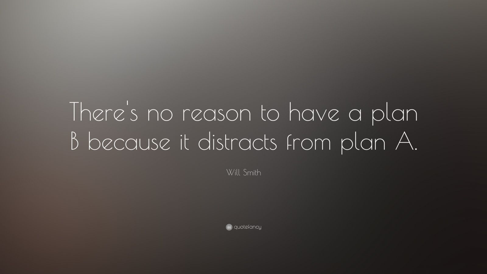 Bill Gates Quotes On Success Wallpaper Will Smith Quote There S No Reason To Have A Plan B