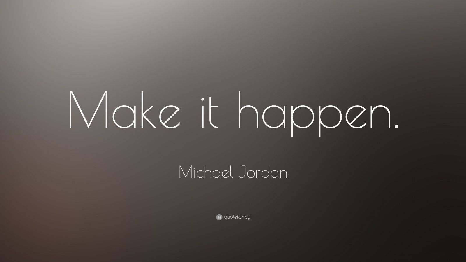 Napoleon Hill Quotes Wallpaper Michael Jordan Quote Make It Happen 17 Wallpapers