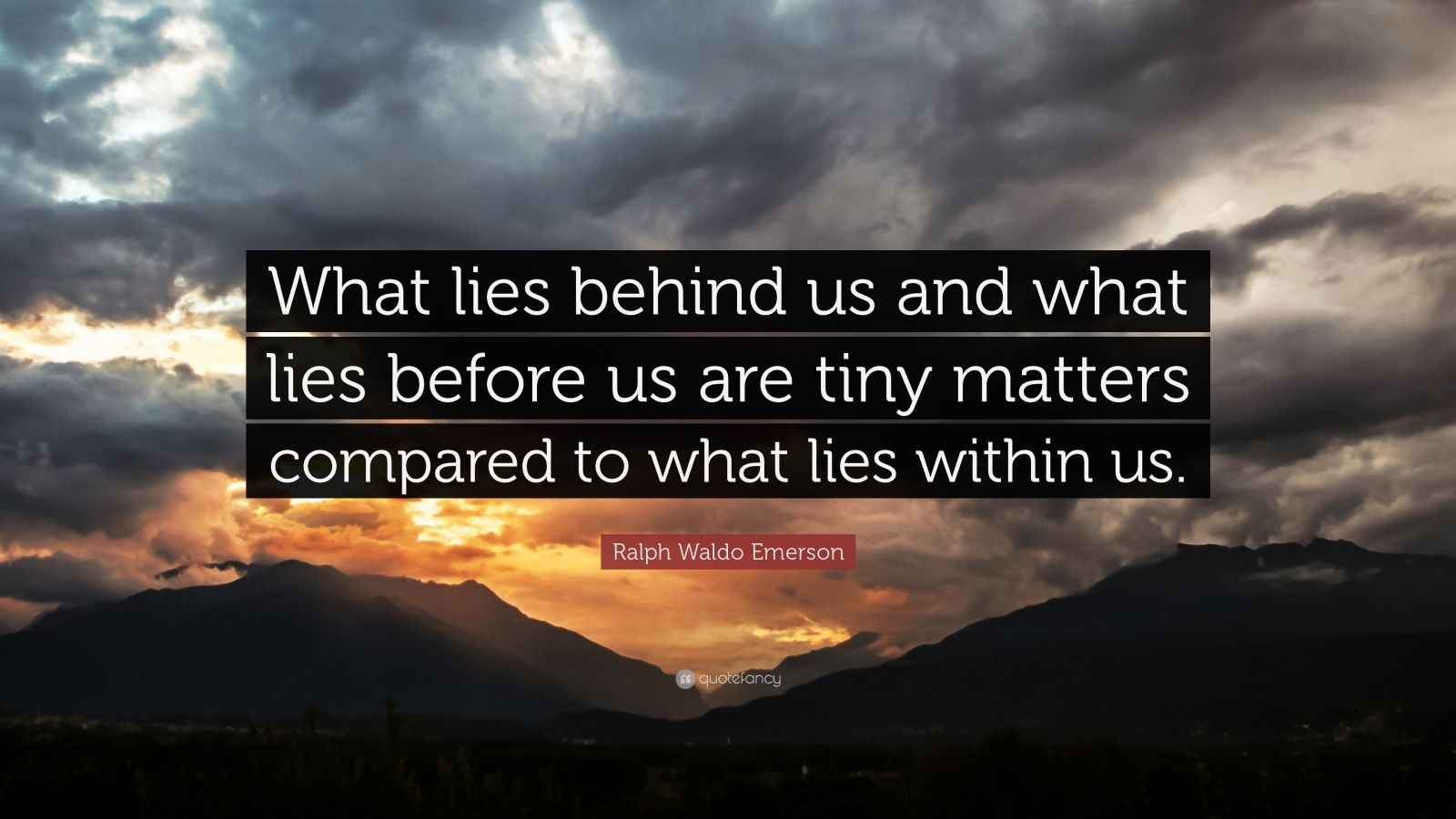 Persistence Quotes Wallpapers Ralph Waldo Emerson Quote What Lies Behind Us And What