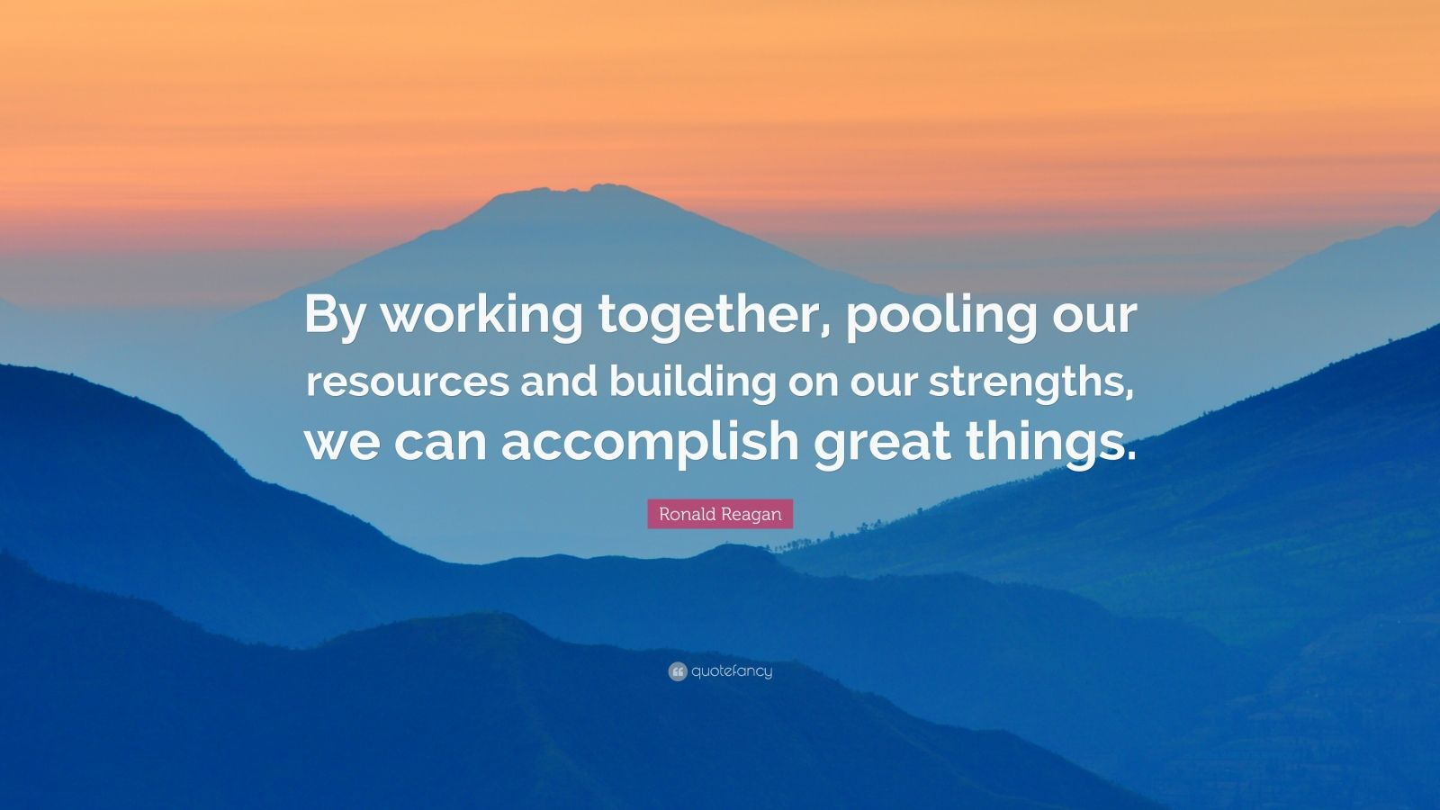 Wallpaper Motivational Quotes 42 Ronald Reagan Quote By Working Together Pooling Our