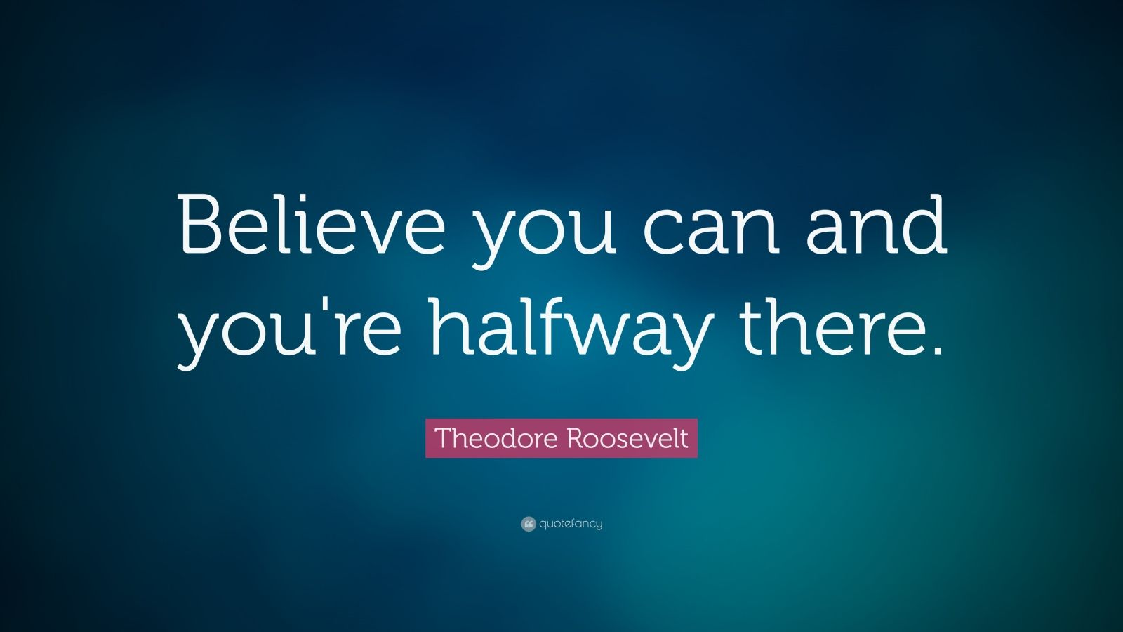 Manny Pacquiao Quotes Wallpaper Theodore Roosevelt Quote Believe You Can And You Re