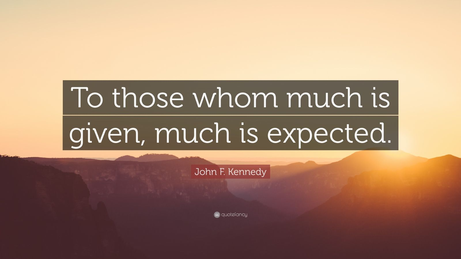 Jfk Quotes Wallpapers John F Kennedy Quote To Those Whom Much Is Given Much