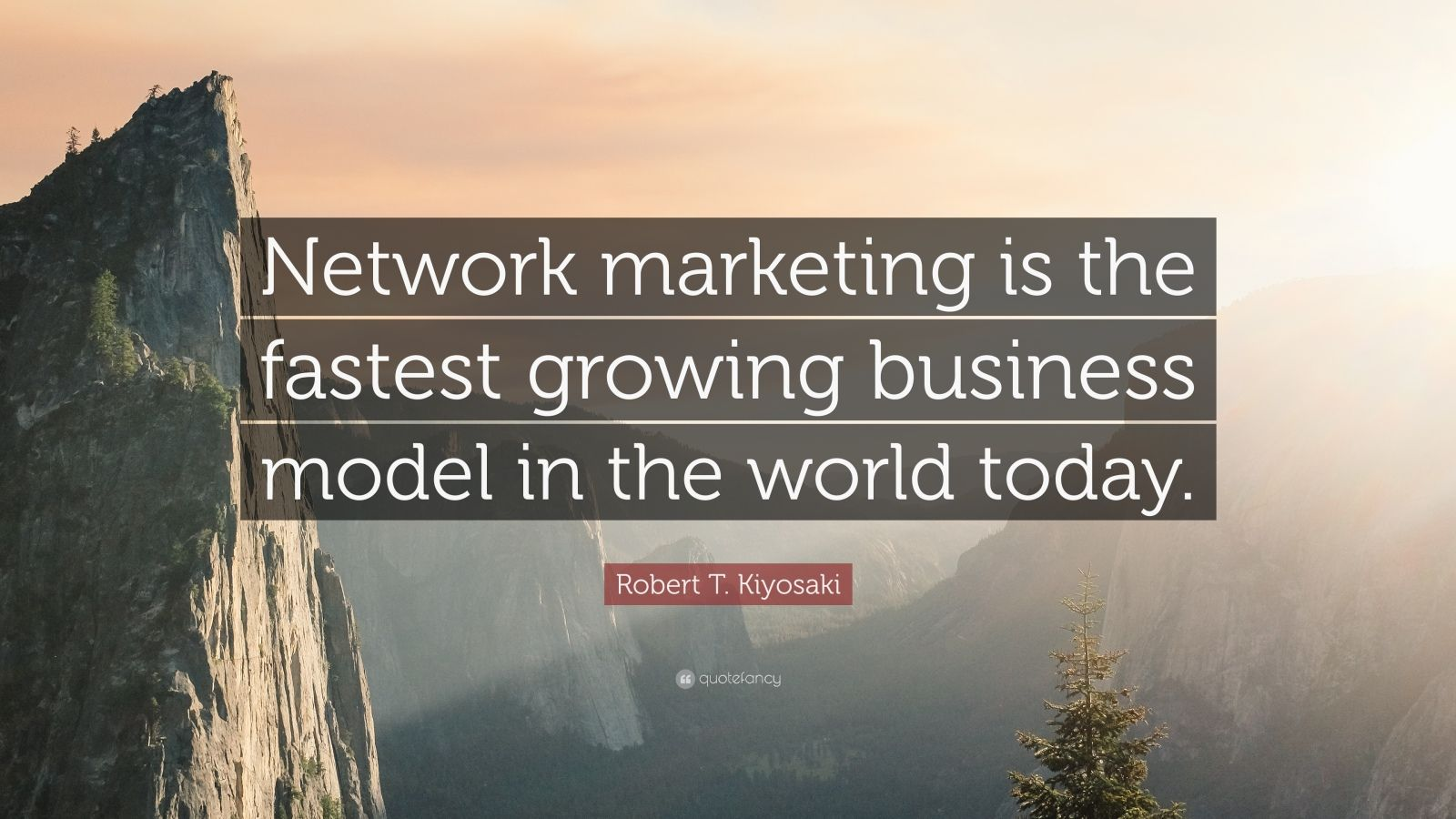 Business Inspirational Quotes Wallpaper Download Robert T Kiyosaki Quote Network Marketing Is The