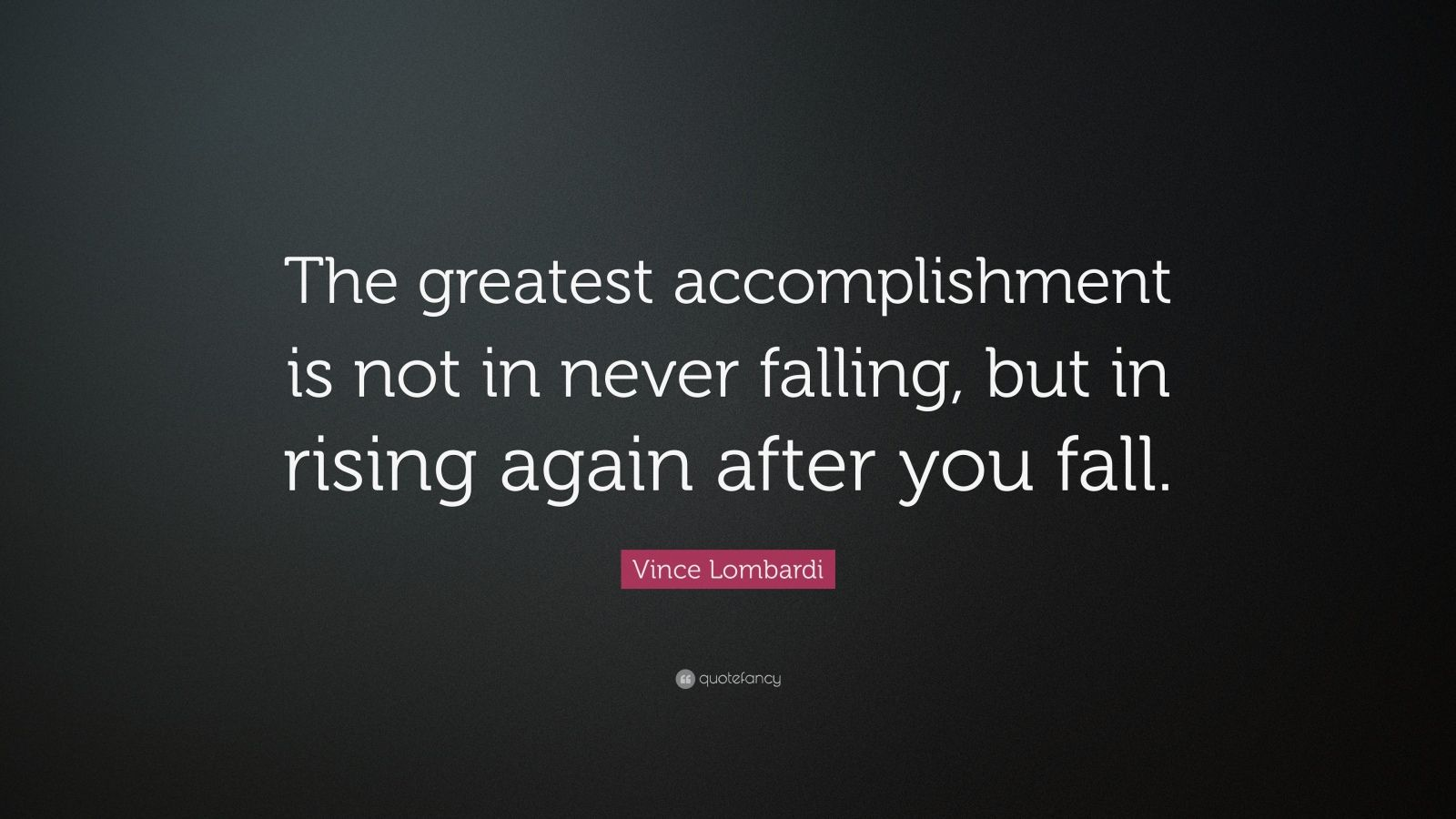 Motivational Football Quotes Wallpaper Vince Lombardi Quote The Greatest Accomplishment Is Not