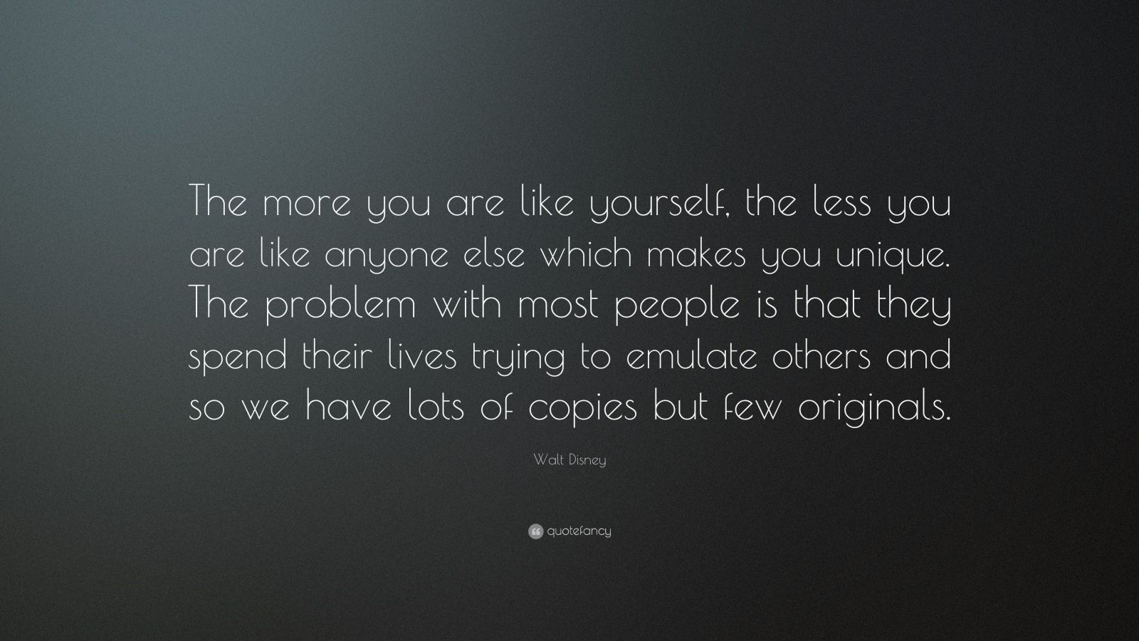 Nice Wallpapers With Inspiring Quotes Walt Disney Quote The More You Are Like Yourself The