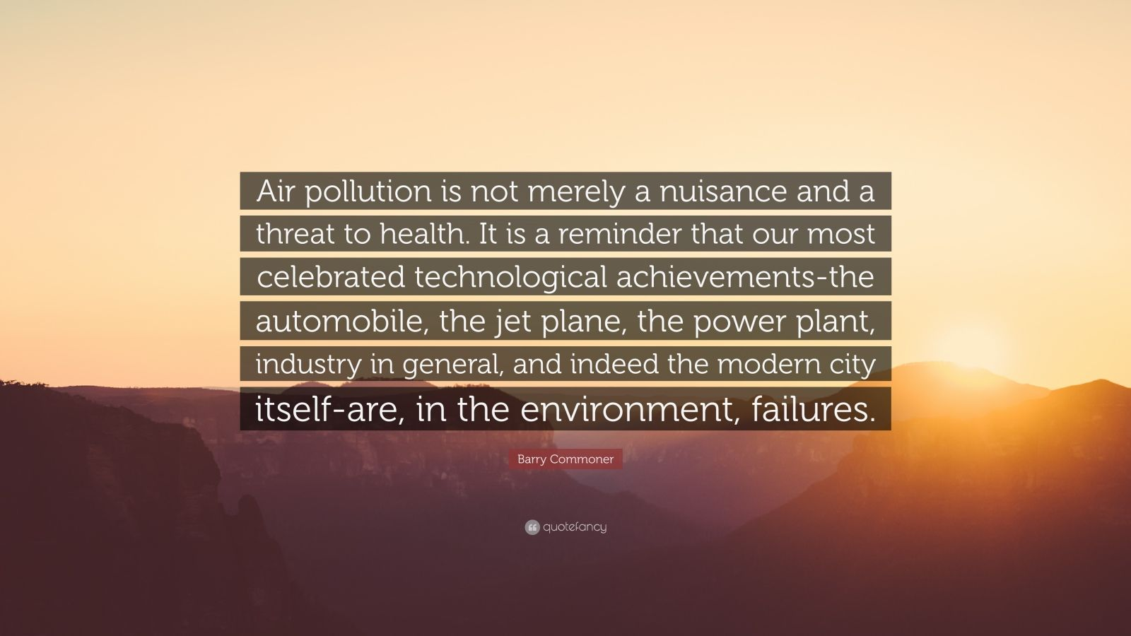 Courage Wallpapers Quotes Barry Commoner Quote Air Pollution Is Not Merely A