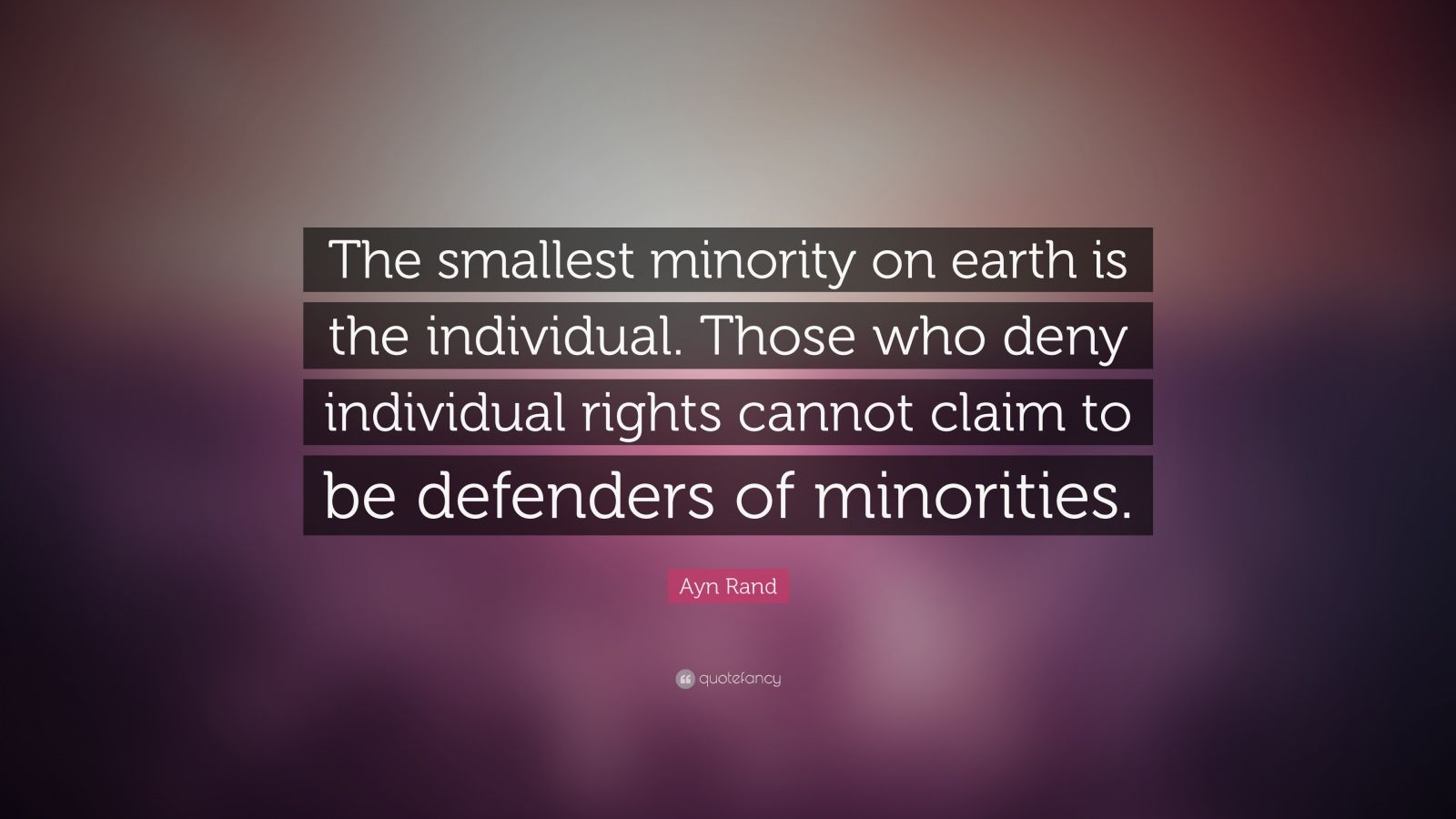 John Lennon Quotes Wallpaper Ayn Rand Quote The Smallest Minority On Earth Is The