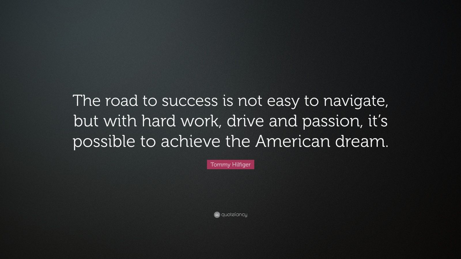 Motivational Quotes Iphone 7 Wallpaper Tommy Hilfiger Quote The Road To Success Is Not Easy To