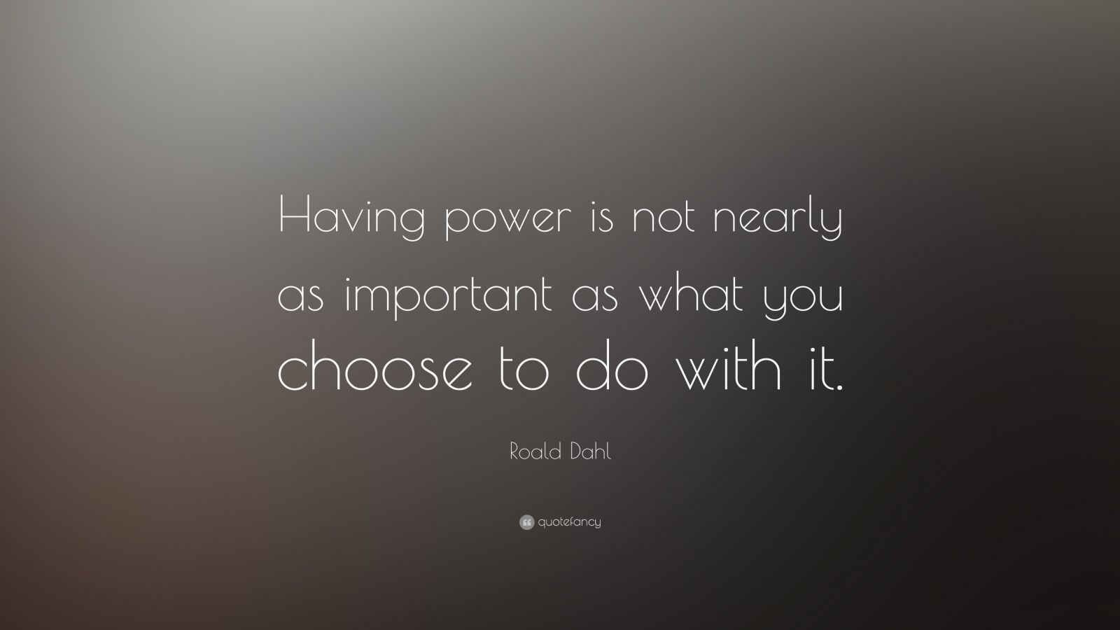Socrates Wallpaper Quotes Roald Dahl Quote Having Power Is Not Nearly As Important