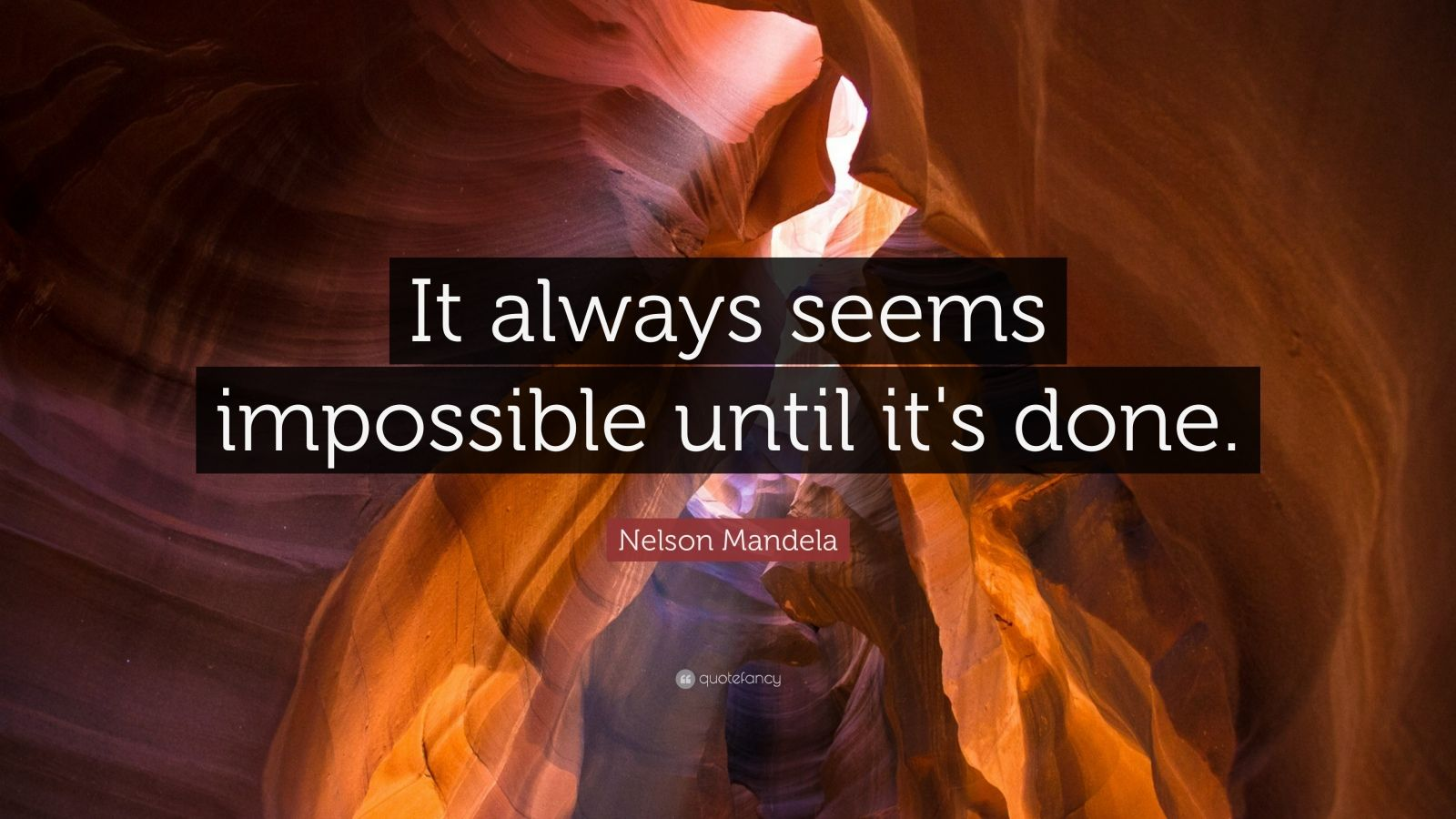 Impossible Quote Wallpaper Nelson Mandela Quote It Always Seems Impossible Until It