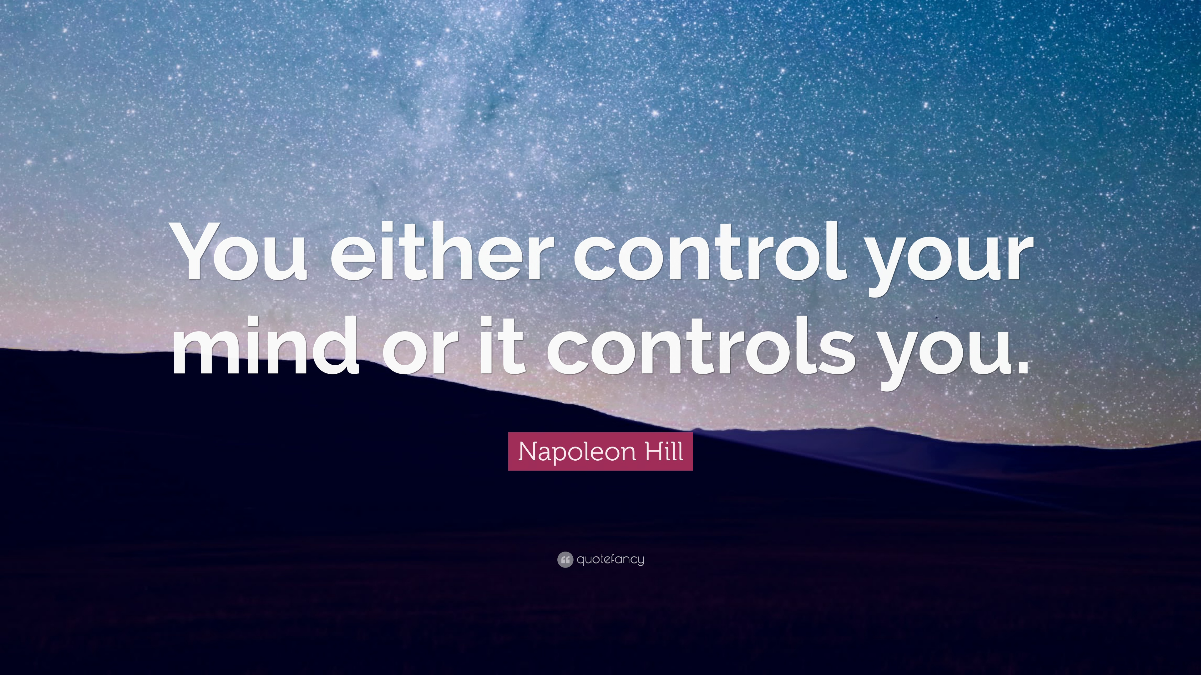 Dream Quotes Wallpaper 1080p Napoleon Hill Quote You Either Control Your Mind Or It