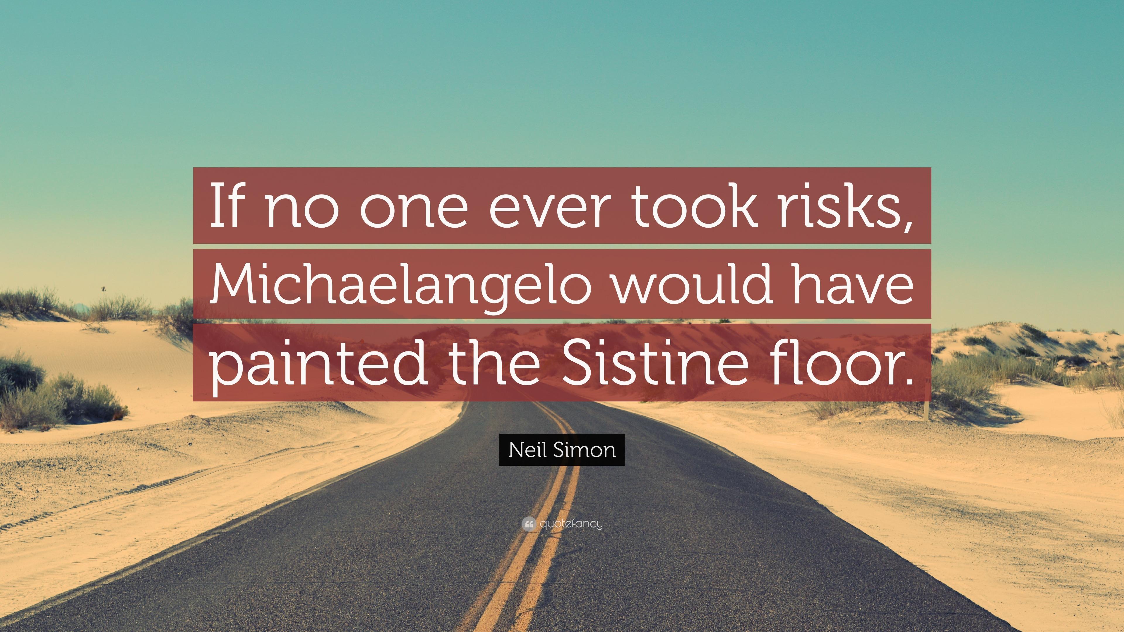 Neil Simon Quote If No One Ever Took Risks
