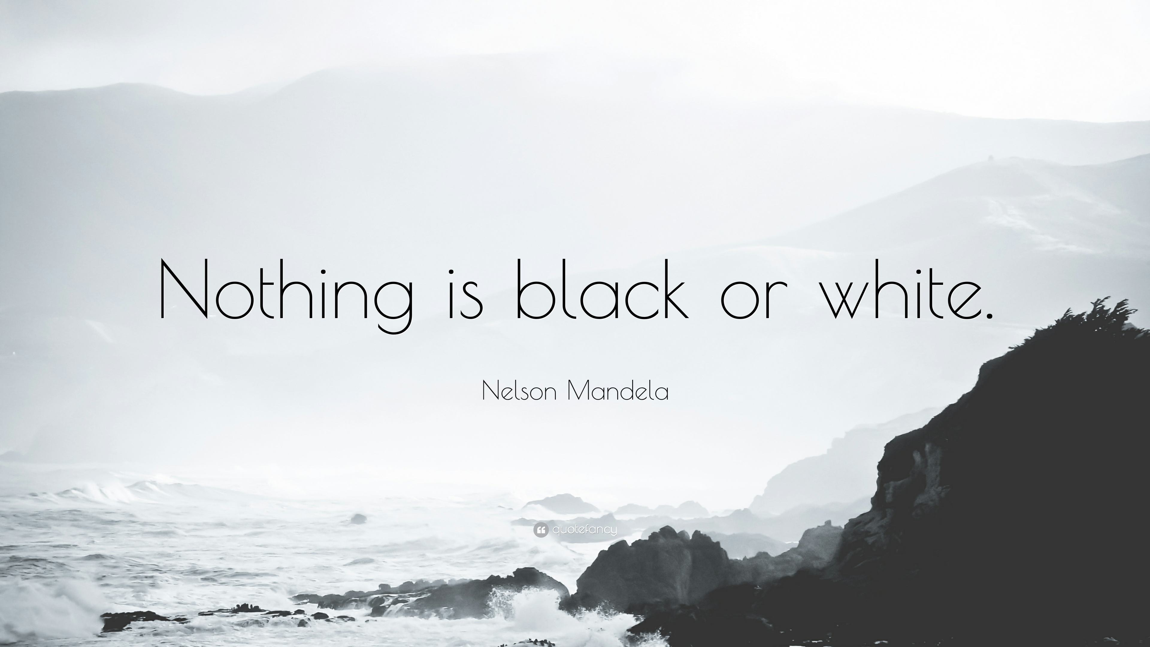 Napoleon Hill Quotes Wallpaper Nelson Mandela Quote Nothing Is Black Or White 1