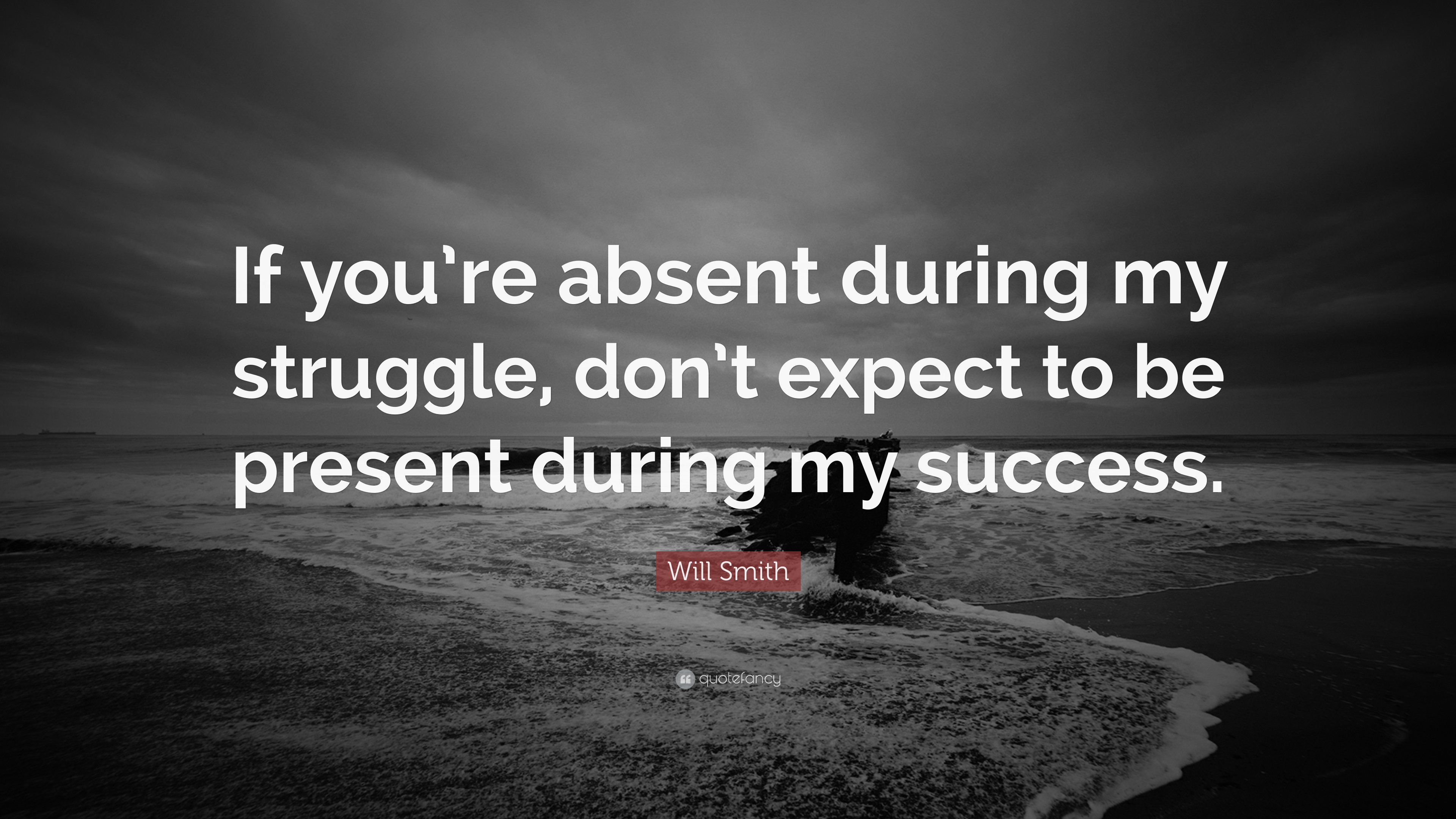 Napoleon Hill Quotes Wallpaper Will Smith Quote If You Re Absent During My Struggle