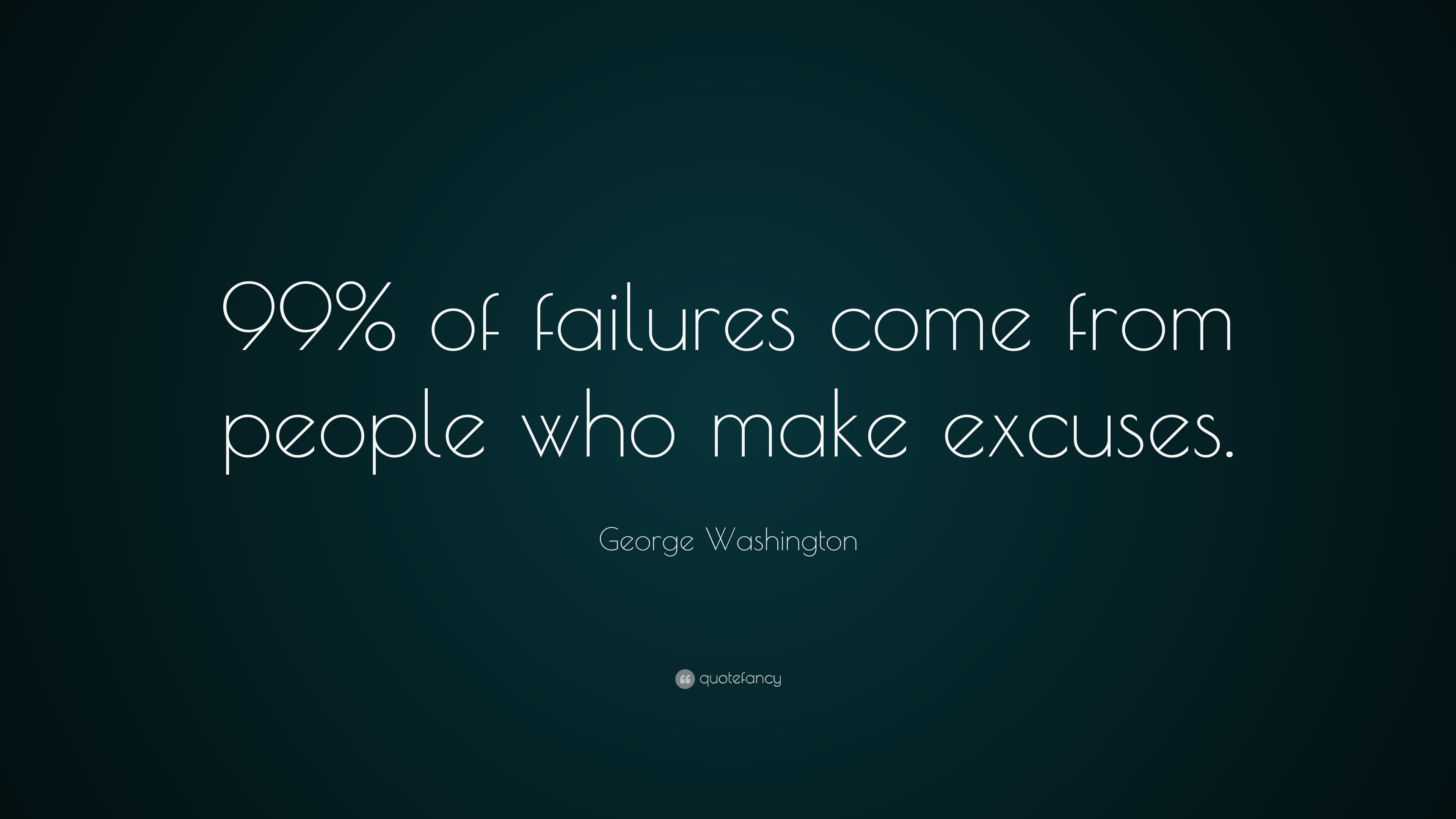 Theodore Roosevelt Wallpaper Quote George Washington Quote 99 Of Failures Come From People