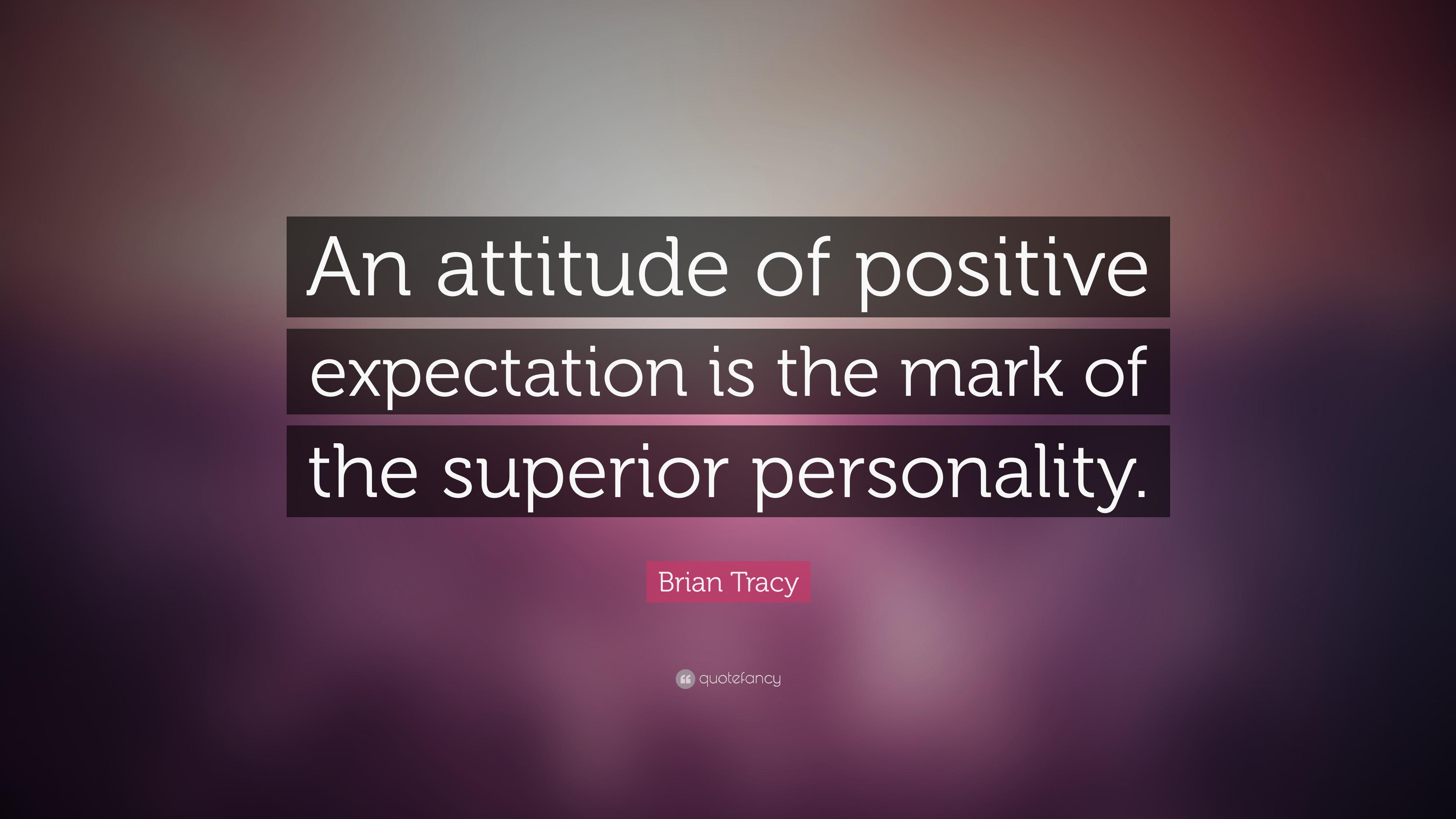 Expectations Quote Wallpapers Brian Tracy Quote An Attitude Of Positive Expectation Is