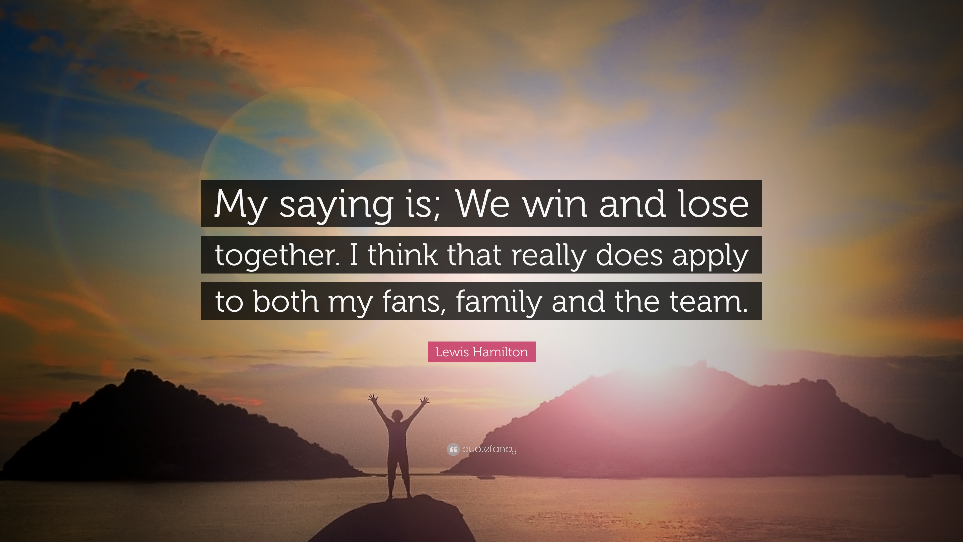 Conor Mcgregor Quote Wallpaper Lewis Hamilton Quote My Saying Is We Win And Lose