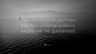 "Deepak Chopra Quote: ""If you focus on success, you'll have stress. But if you pursue excellence ..."