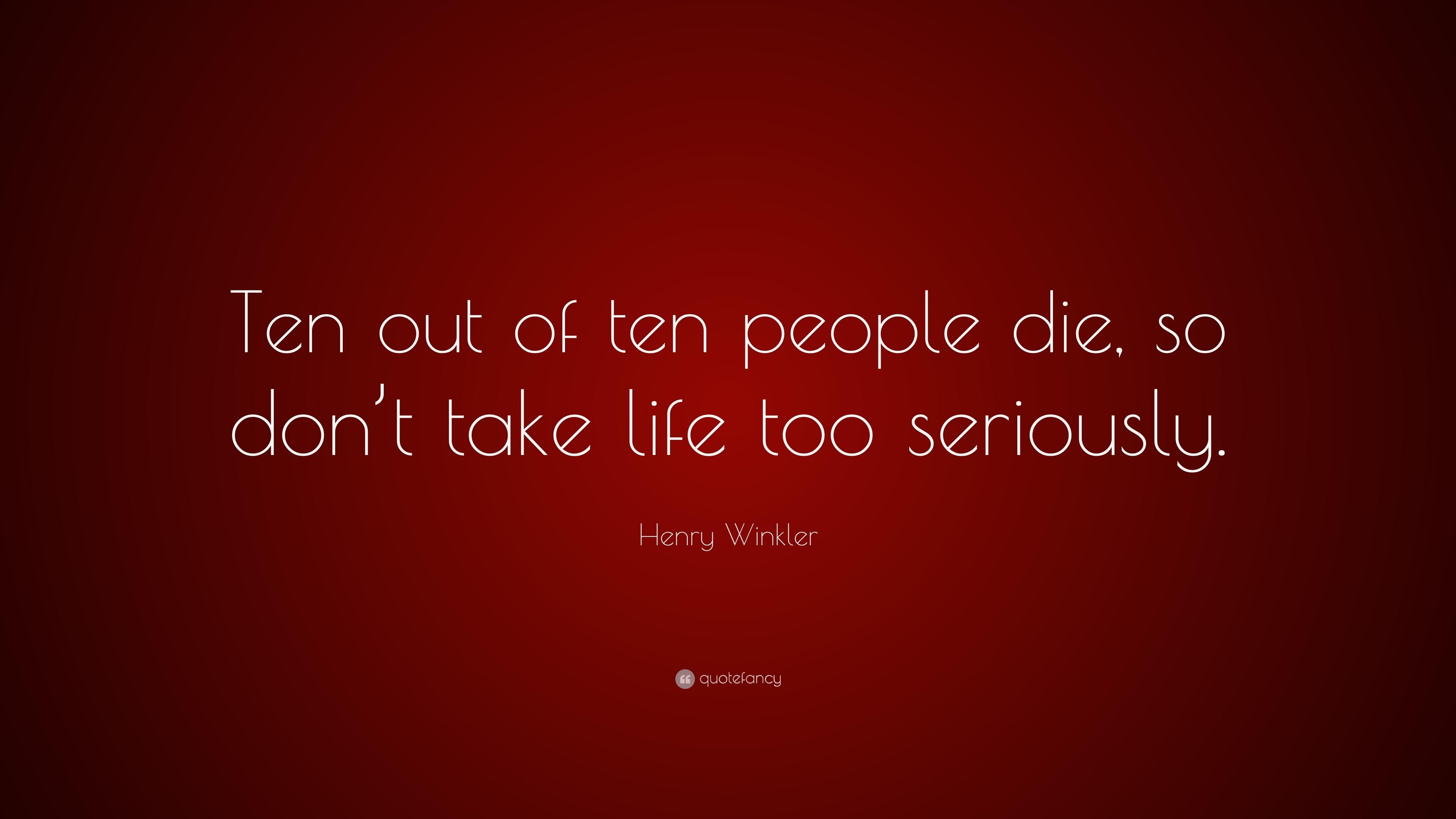 Henry winkler divorced - Henry Winkler Die Henry Winkler Quote Ten Out Of Ten People Die So Don T