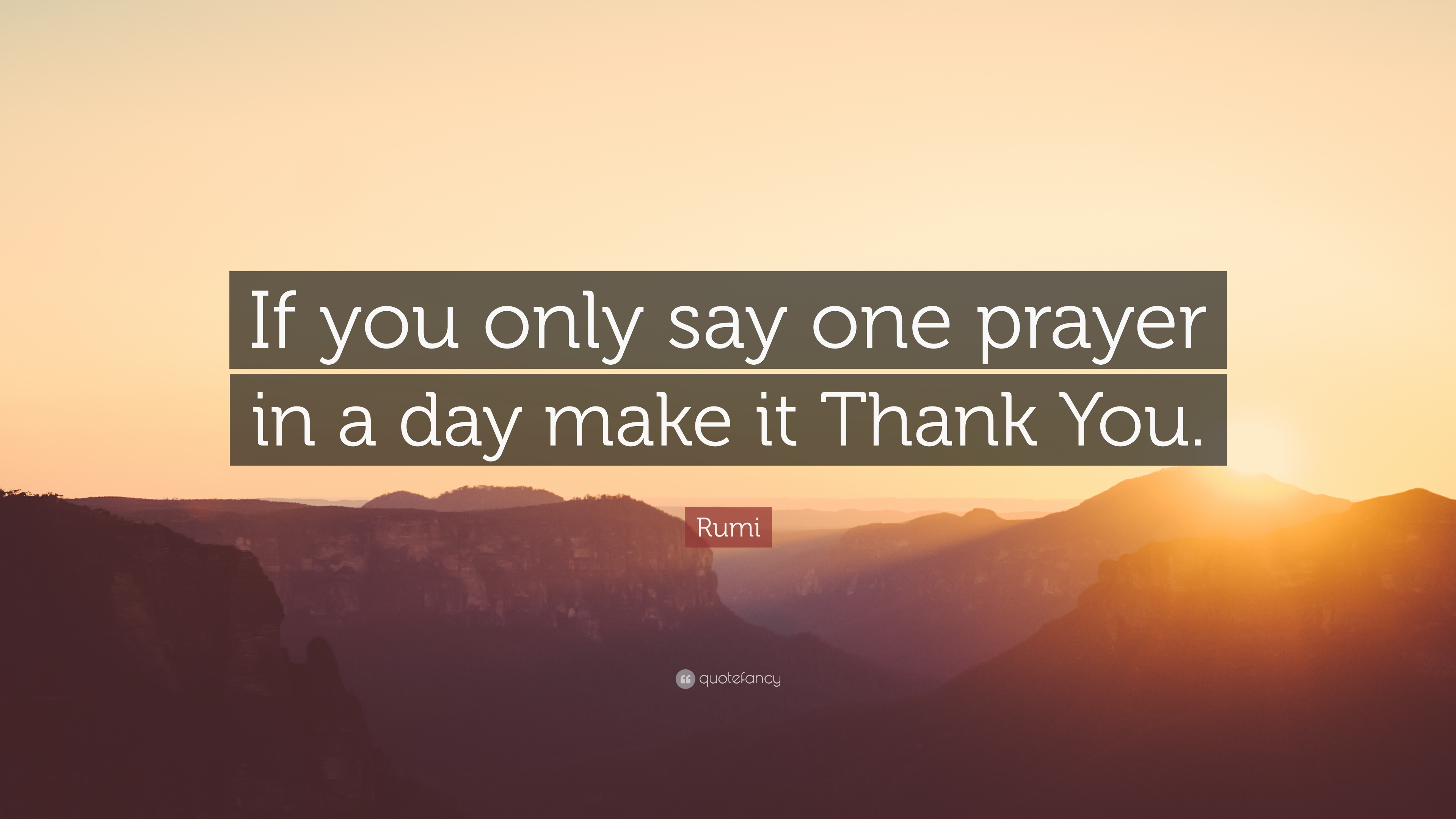 Zen Quote Wallpapers Rumi Quote If You Only Say One Prayer In A Day Make It
