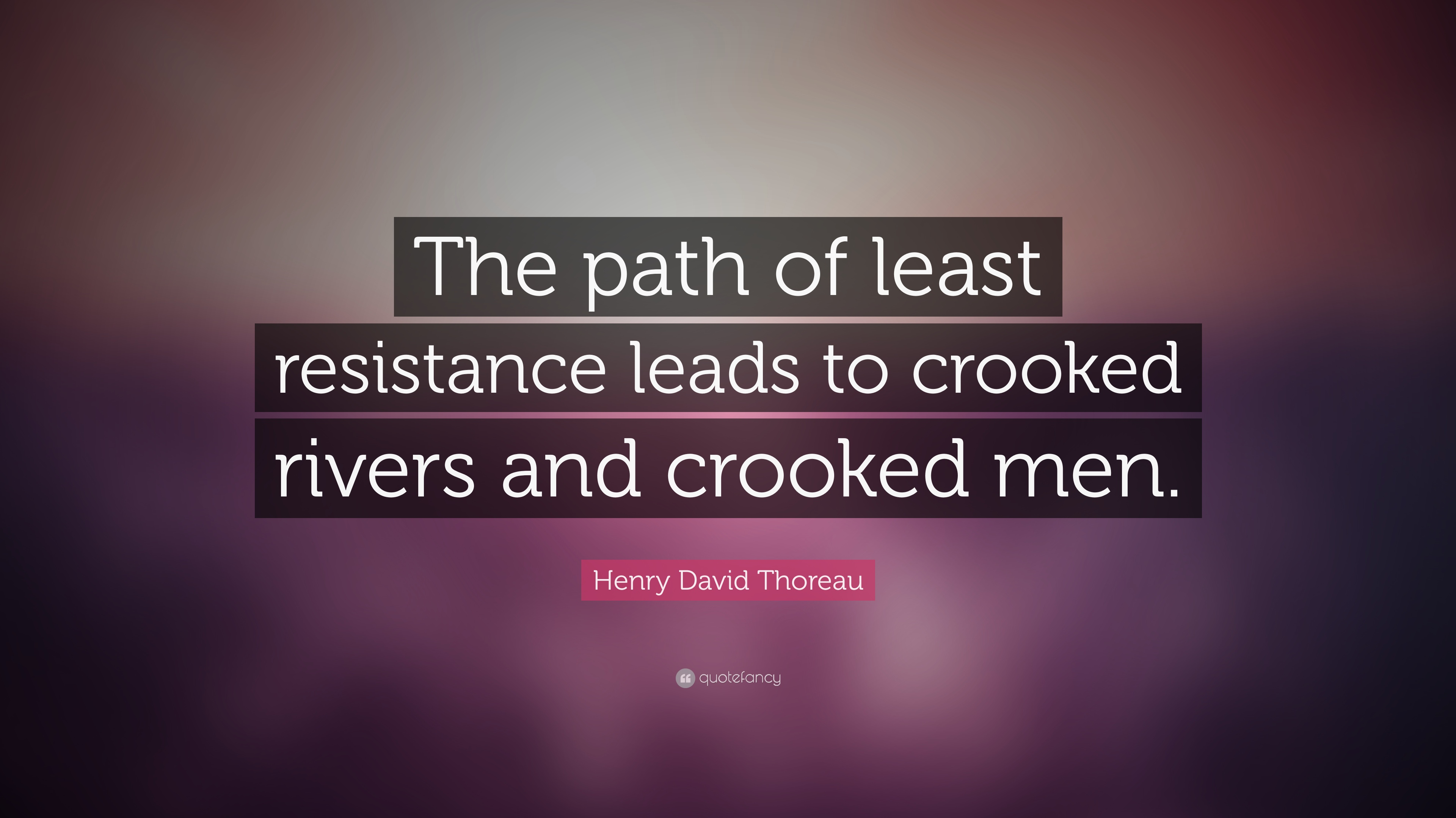 Motivational Quotes On Attitude Wallpapers Henry David Thoreau Quote The Path Of Least Resistance