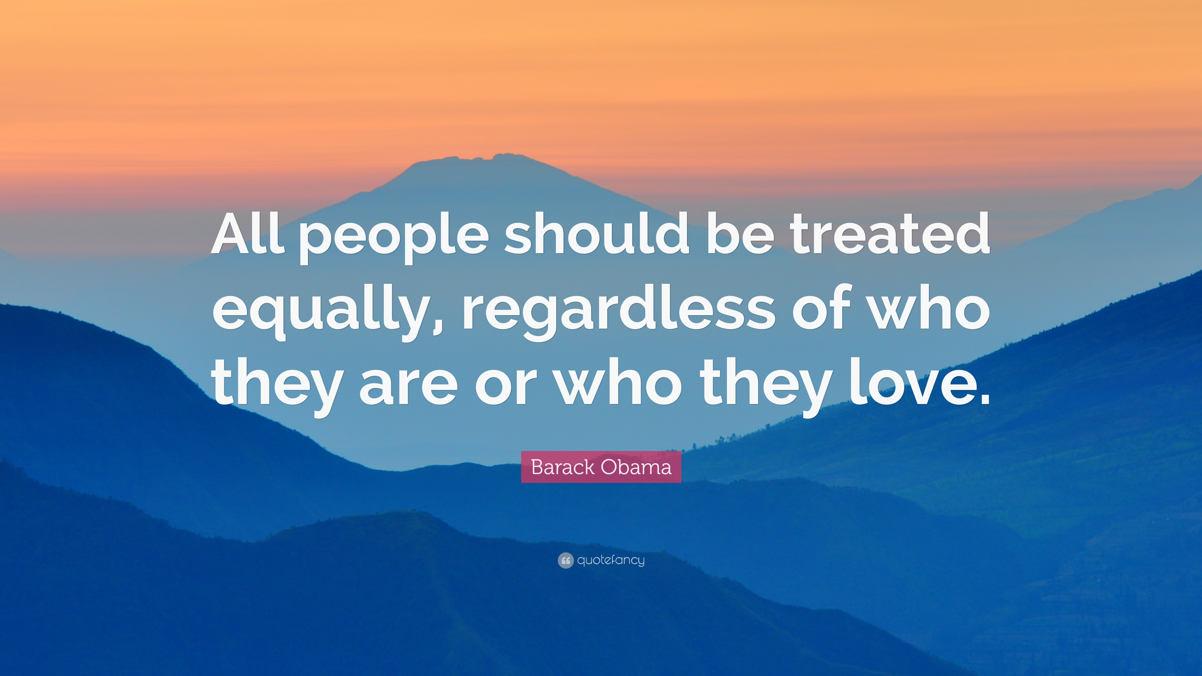 Kennedy Quote Wallpaper Barack Obama Quote All People Should Be Treated Equally