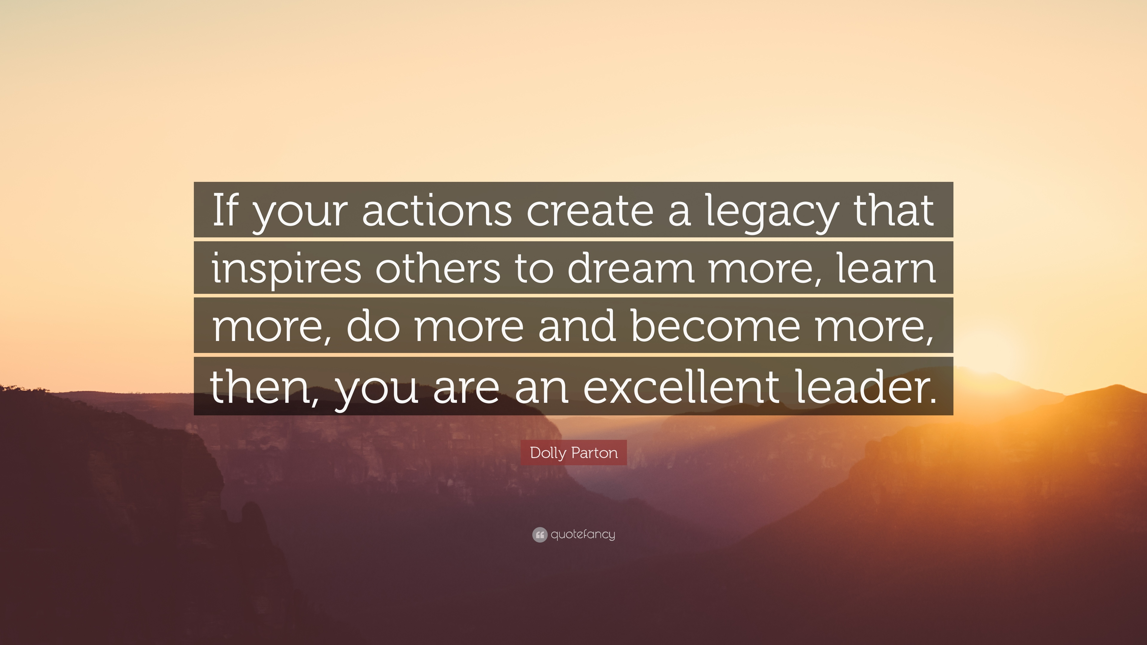 Inspirational Quote Wallpaper For Computer Dolly Parton Quote If Your Actions Create A Legacy That