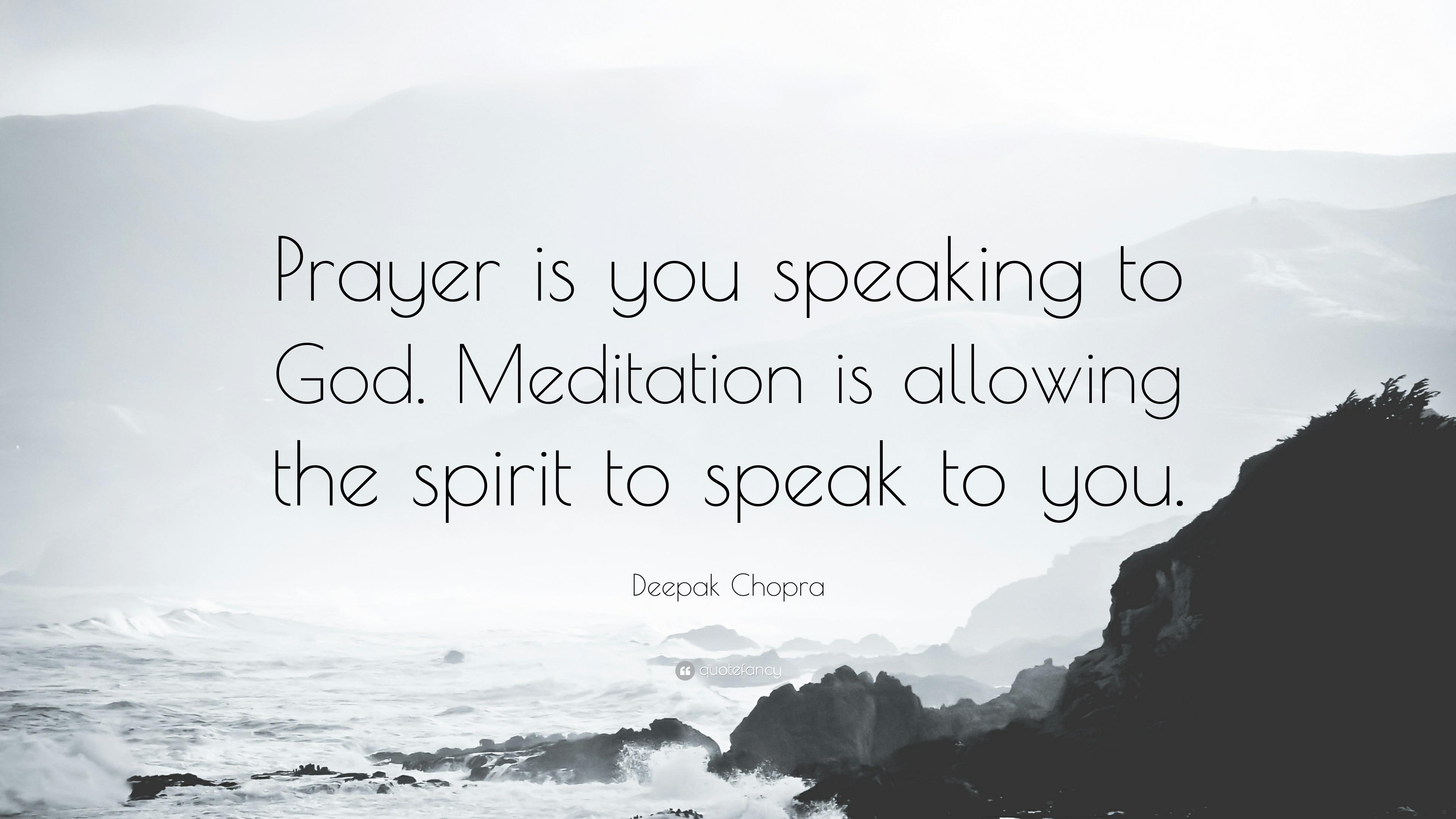 Zen Quote Wallpapers Deepak Chopra Quote Prayer Is You Speaking To God