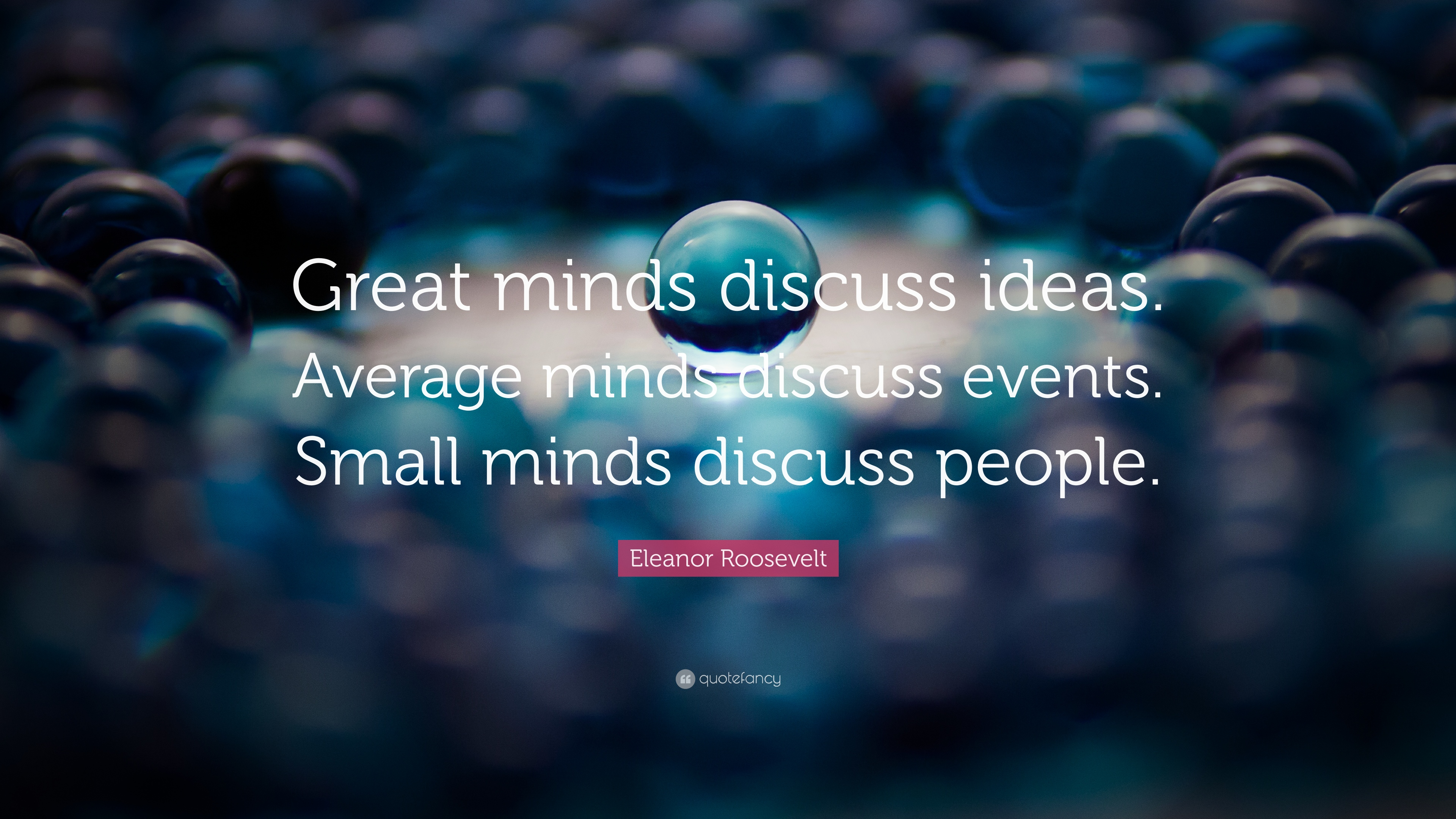 Eleanor Roosevelt Quote Wallpaper Eleanor Roosevelt Quote Great Minds Discuss Ideas