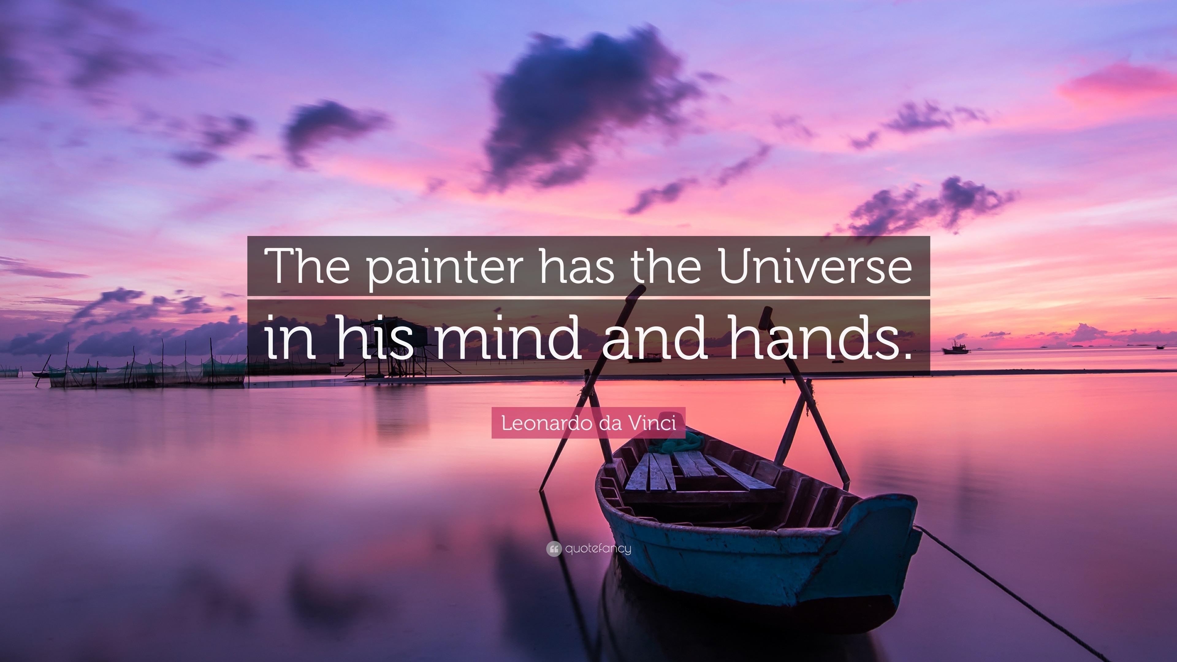 Vincent Van Gogh Quotes Wallpaper Leonardo Da Vinci Quote The Painter Has The Universe In