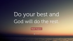 Precious God Will Do Nick Vujicic Your God Will Do You Can Only Do Your Quotes Keep Doing Your Quotes Nick Vujicic Your