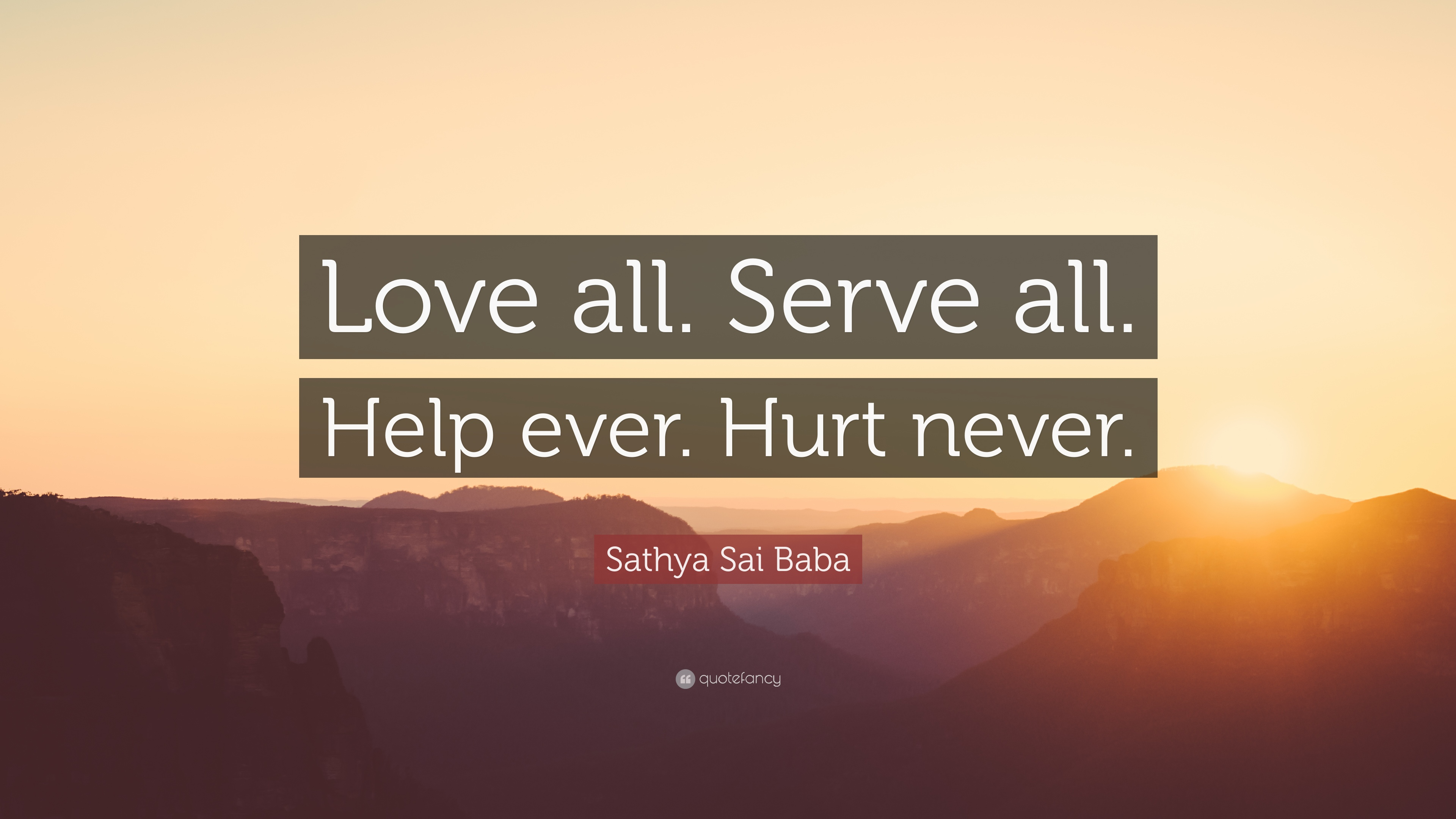 Laughing Wallpaper With Quotes Sathya Sai Baba Quote Love All Serve All Help Ever