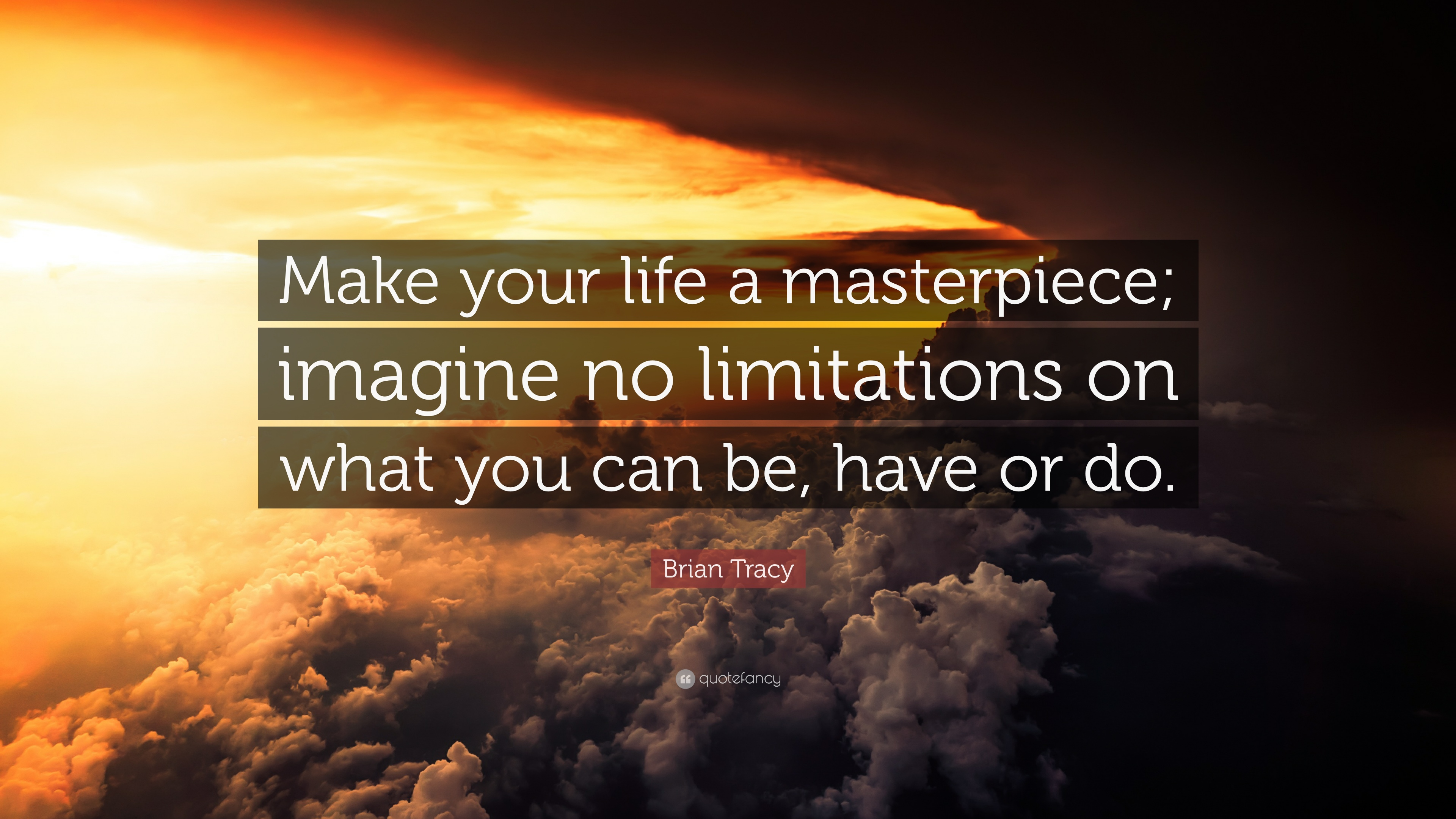 Kisses Wallpapers With Quotes Brian Tracy Quote Make Your Life A Masterpiece Imagine