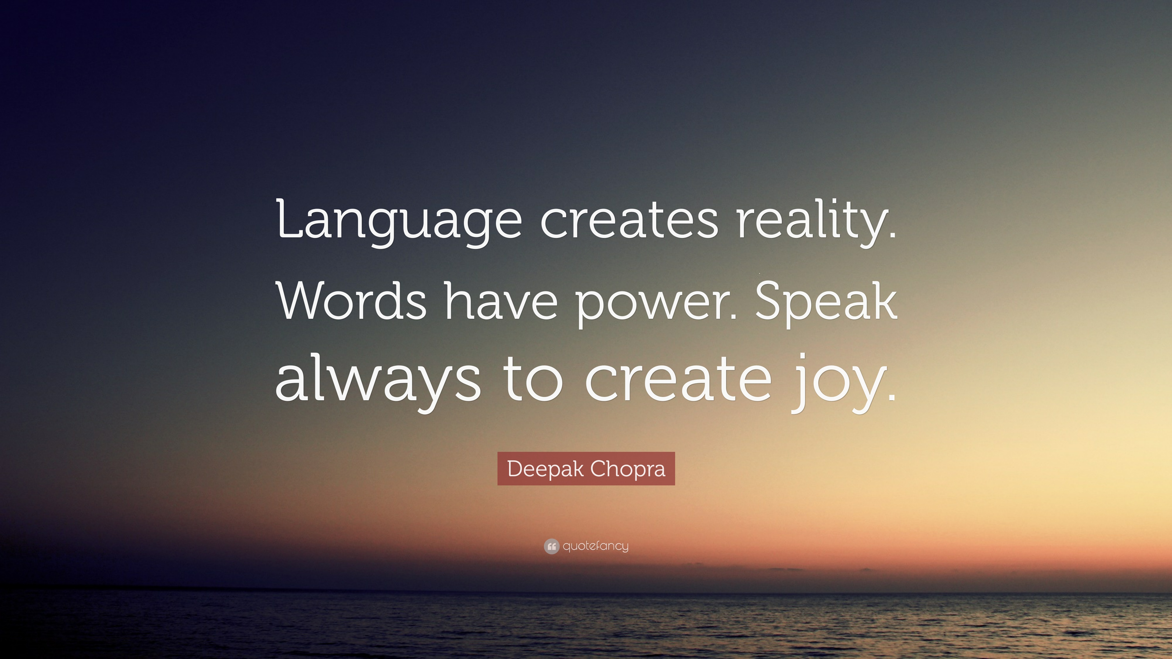Motivational Life Quotes Wallpapers Deepak Chopra Quote Language Creates Reality Words Have