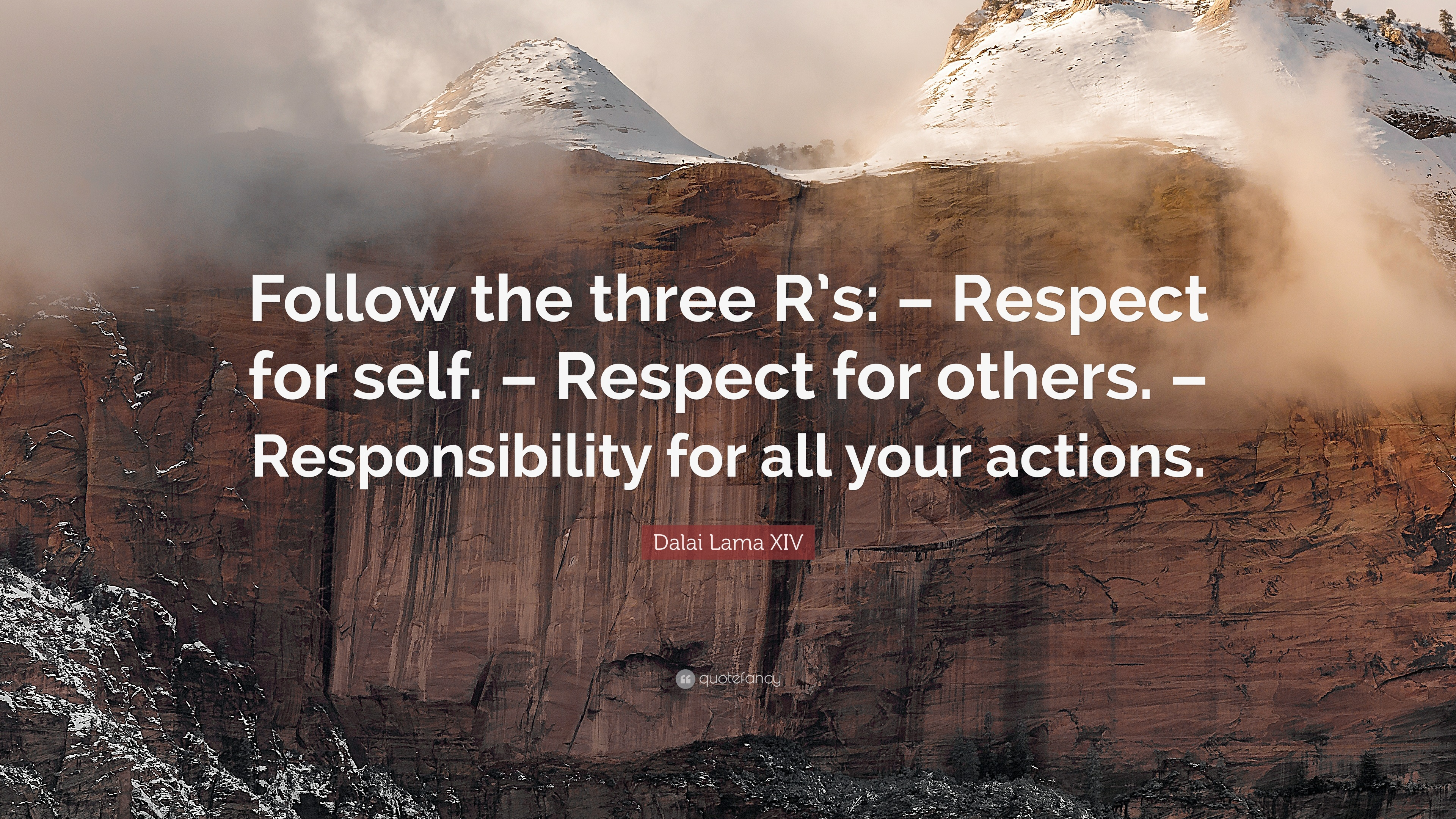 Motivational Quotes On Attitude Wallpapers Dalai Lama Xiv Quote Follow The Three R S Respect For