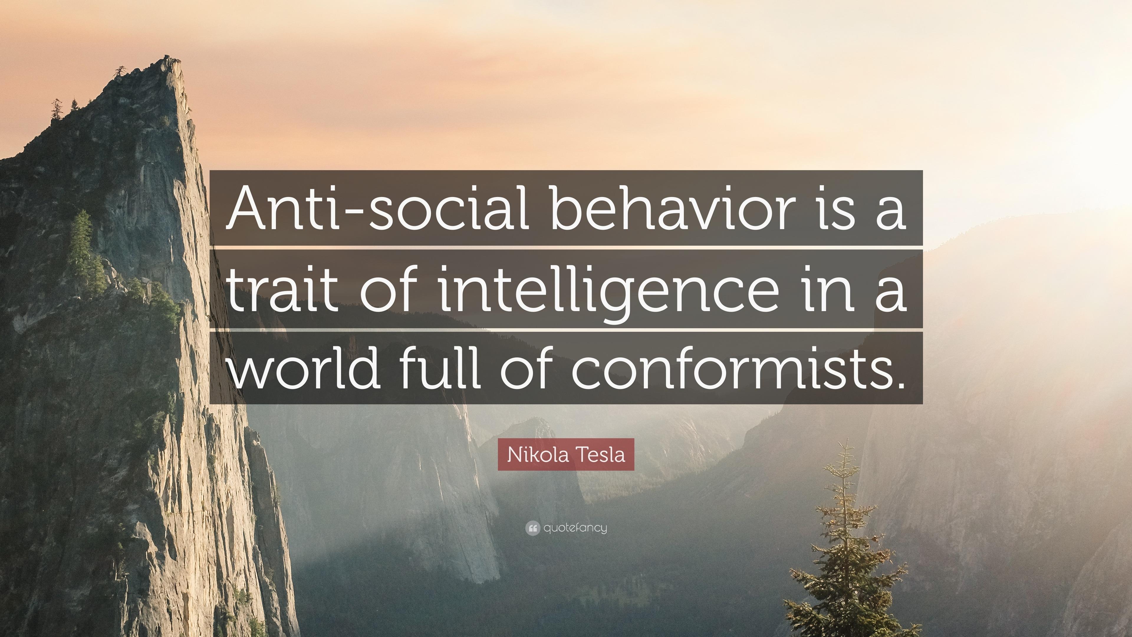 Eleanor Roosevelt Quote Wallpaper Nikola Tesla Quote Anti Social Behavior Is A Trait Of