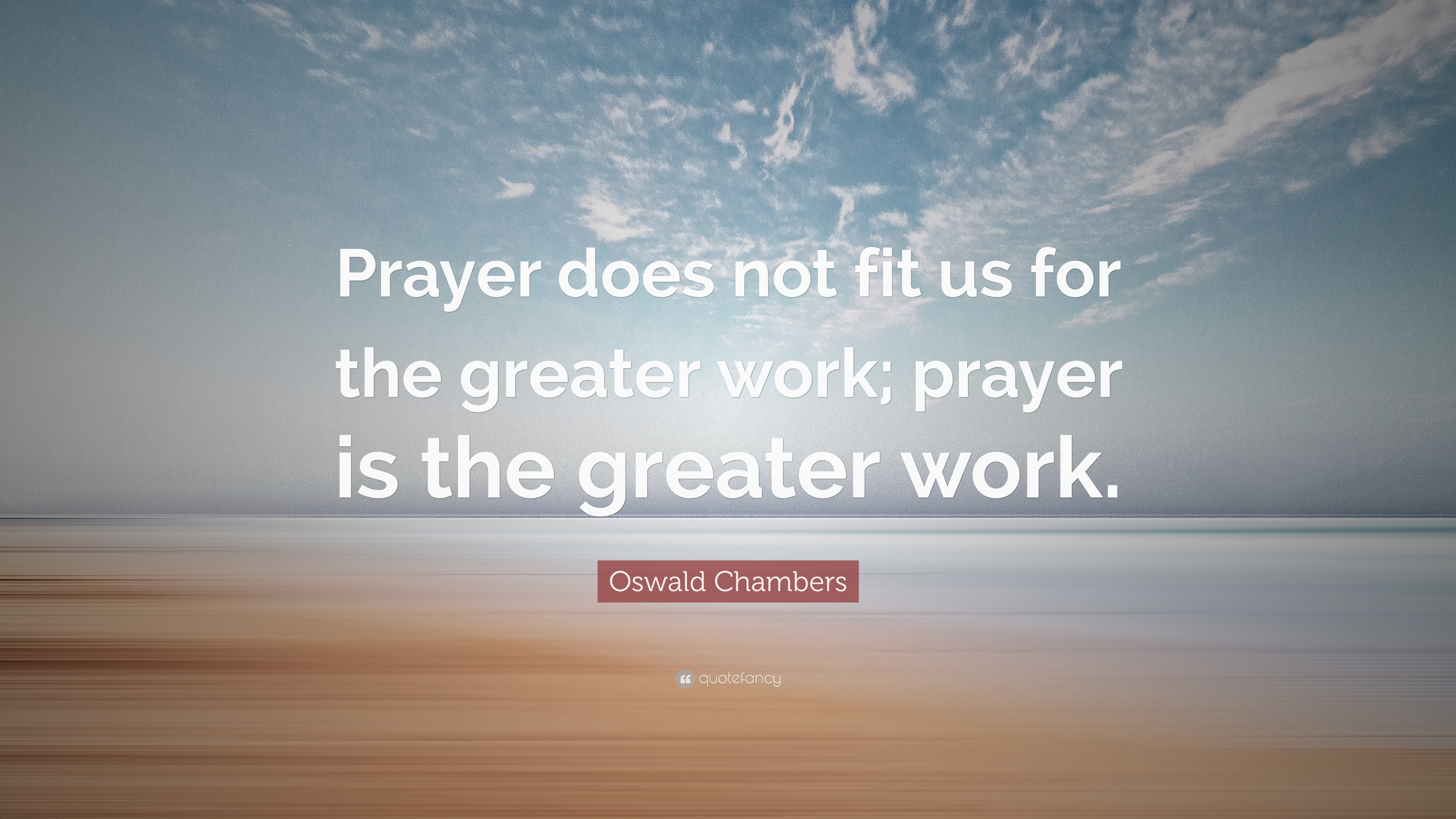 Nick Vujicic Quotes Wallpaper Oswald Chambers Quote Prayer Does Not Fit Us For The