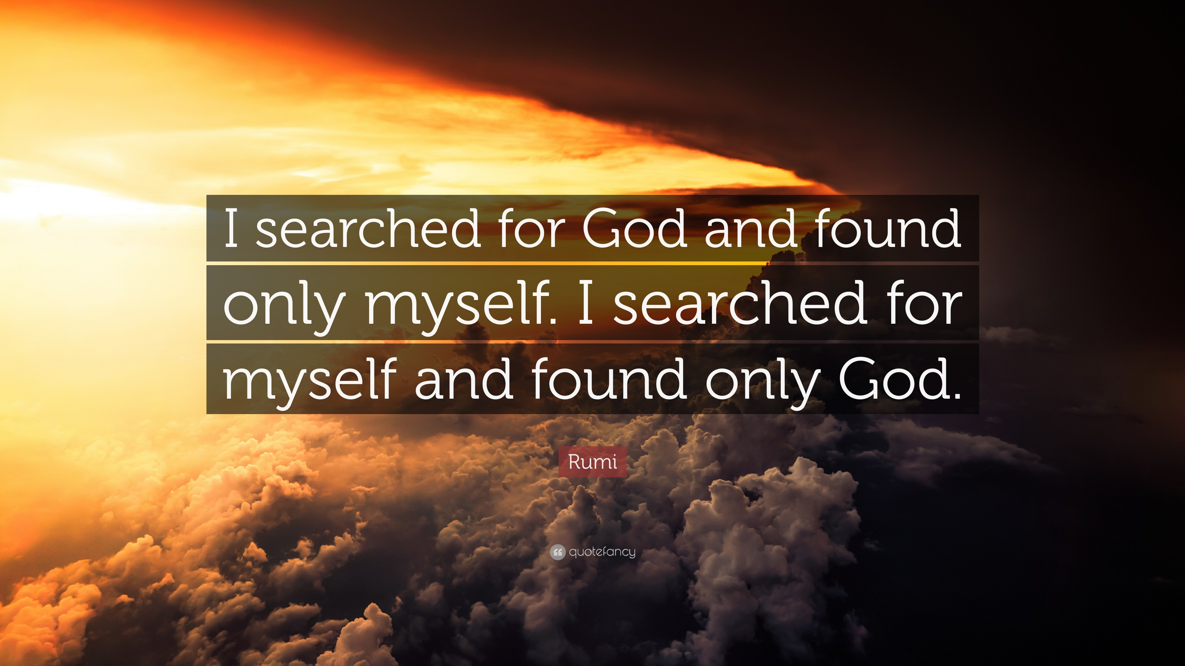 I Love Myself Quotes Wallpapers Rumi Quote I Searched For God And Found Only Myself I